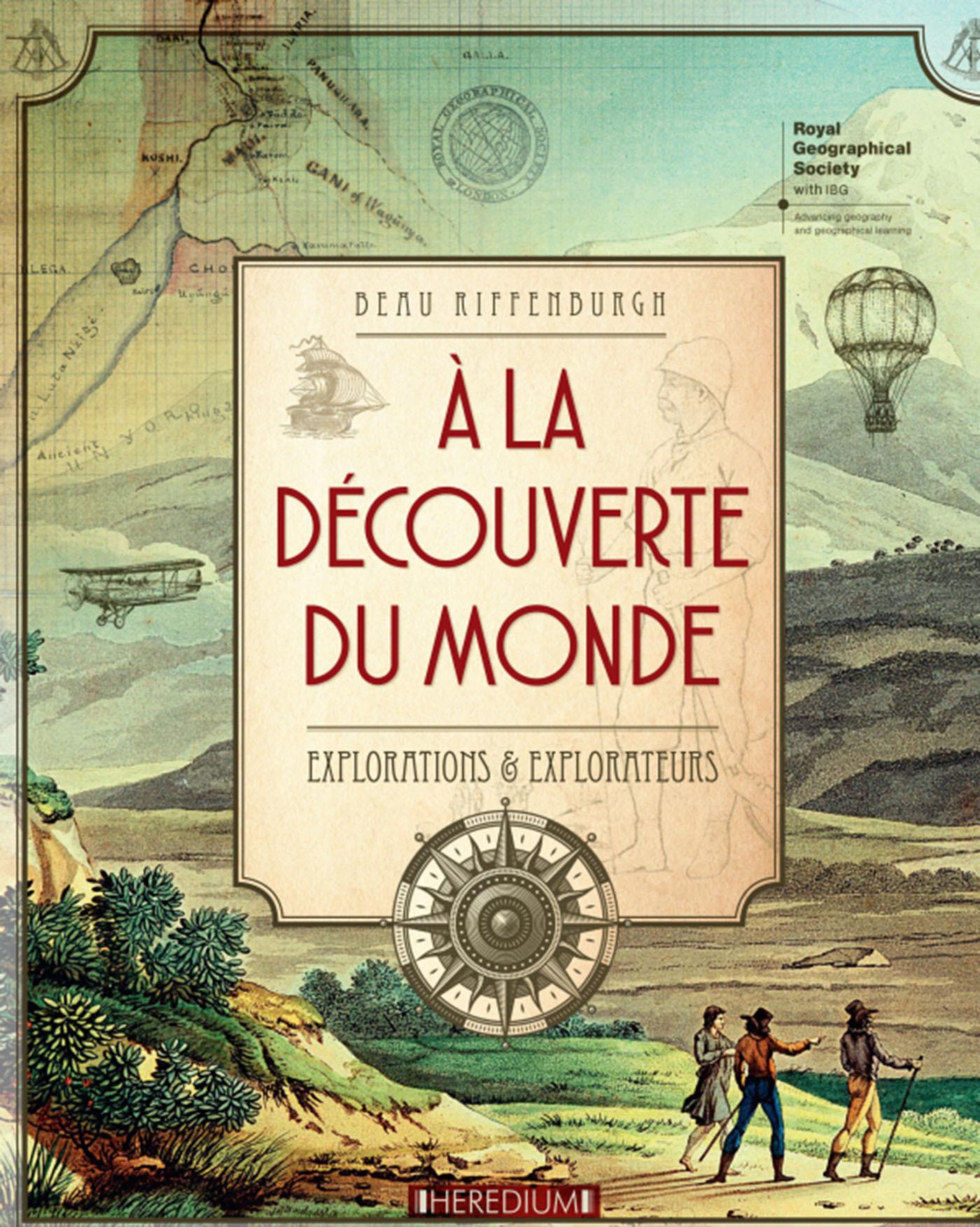 A LA DECOUVERTE DU MONDE - EXPLORATIONS ET EXPLORATEURS