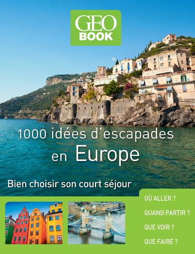 GEOBOOK - 1000 IDEES D'ESCAPADES EN EUROPE - NOUVELLE EDITION