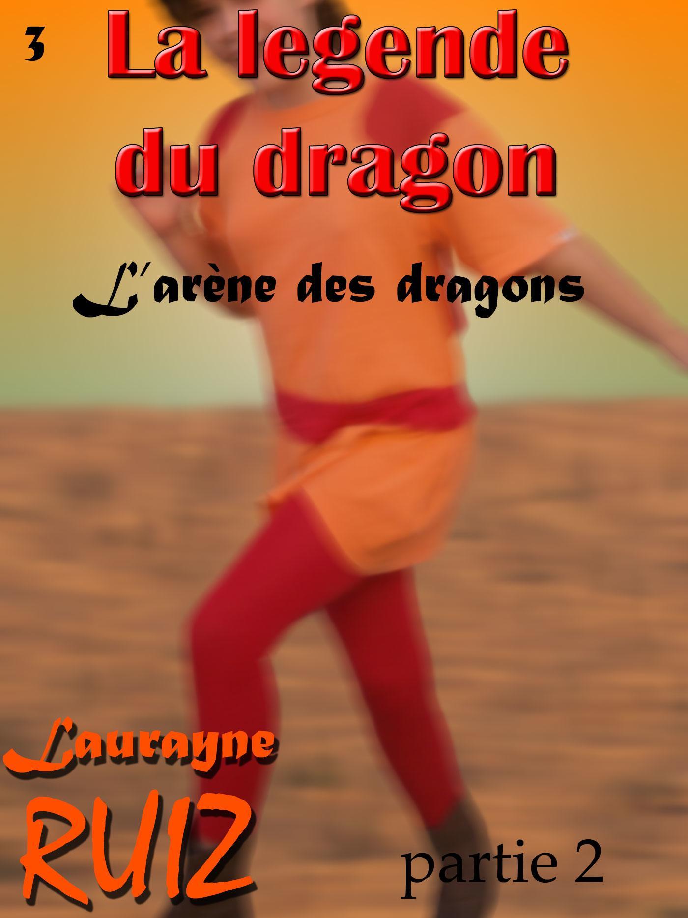 L'arène des dragons, partie 2