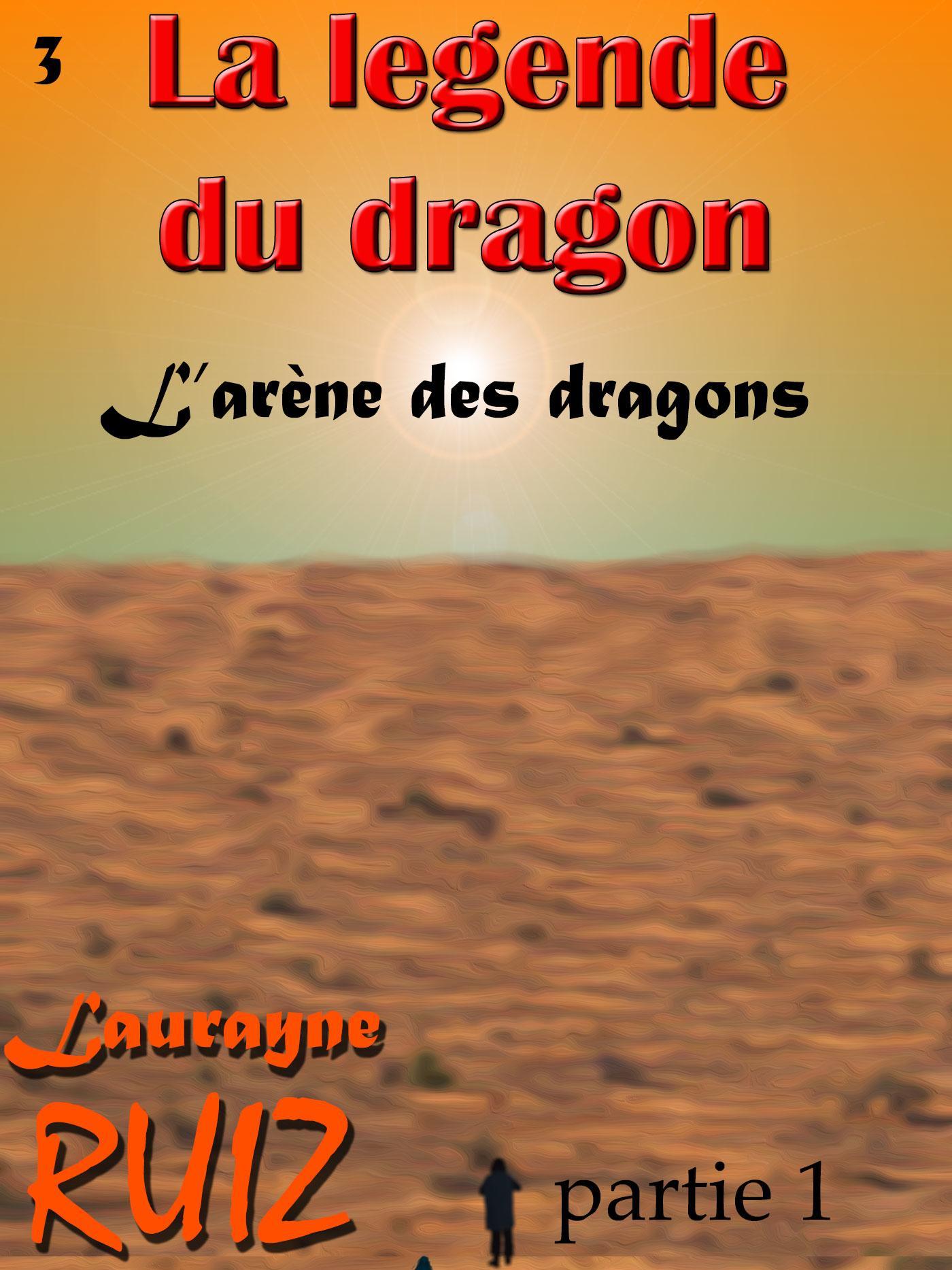 L'arène des dragons, partie 1