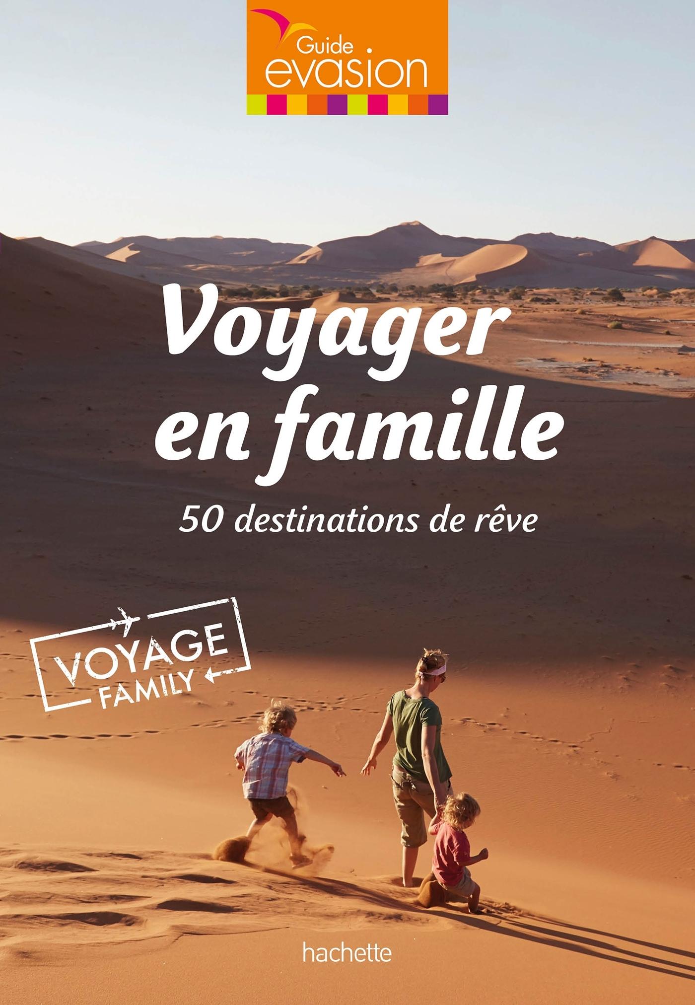 VOYAGER EN FAMILLE - 50 DESTINATIONS DE REVE