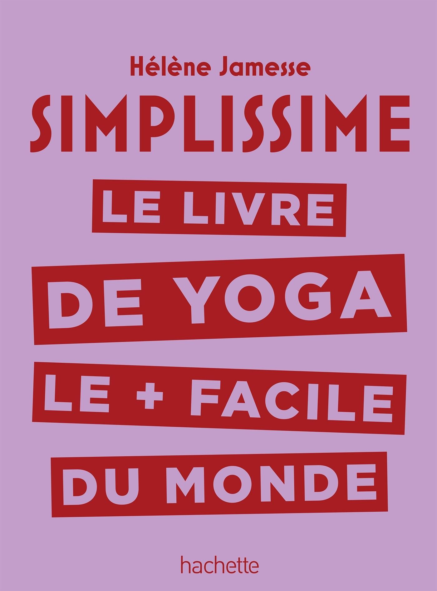 SIMPLISSIME - YOGA - LE LIVRE DE YOGA LE + FACILE DU MONDE