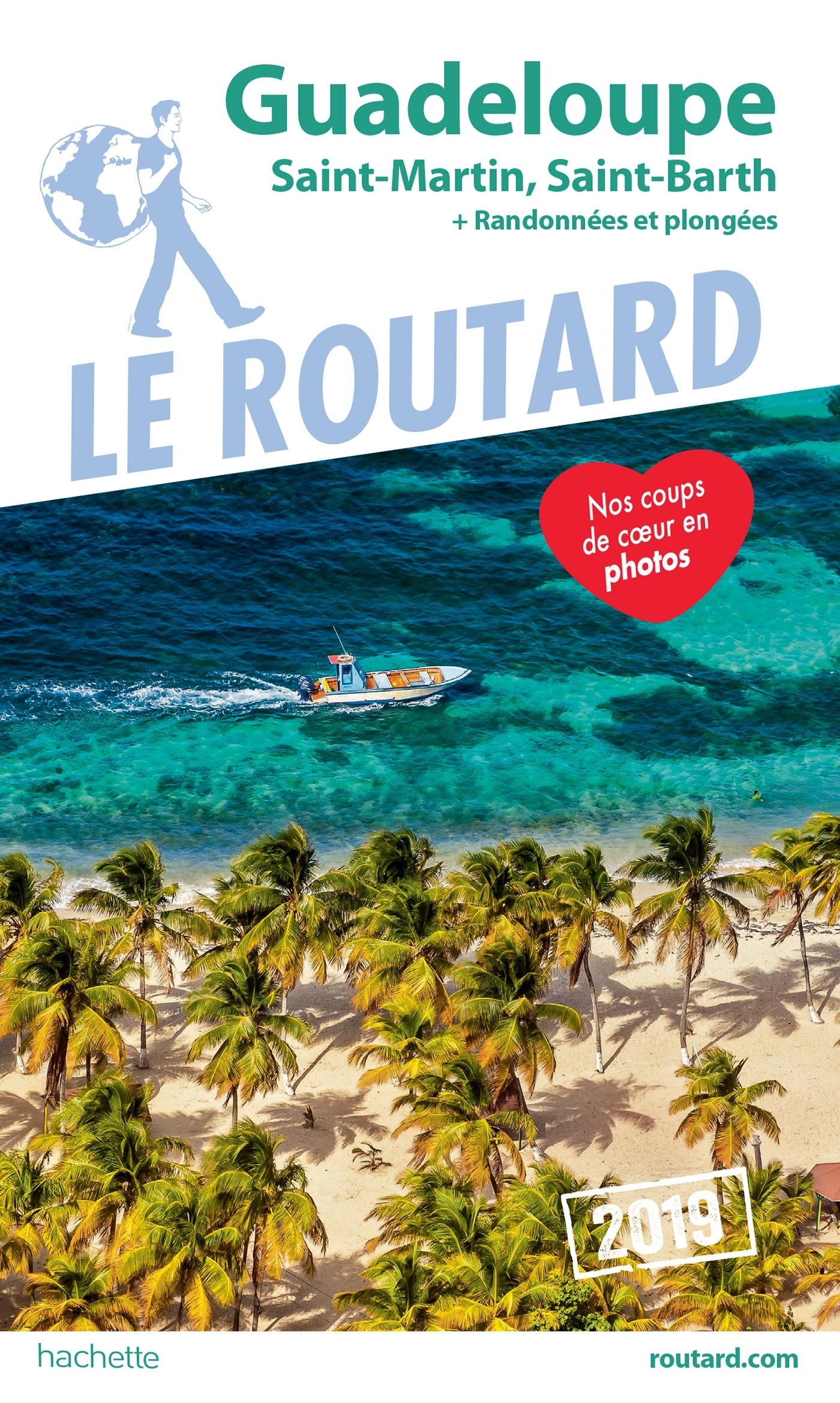 GUIDE DU ROUTARD GUADELOUPE 2019 - (ST MARTIN, ST BARTH) + RANDONNEES ET PLONGEES !