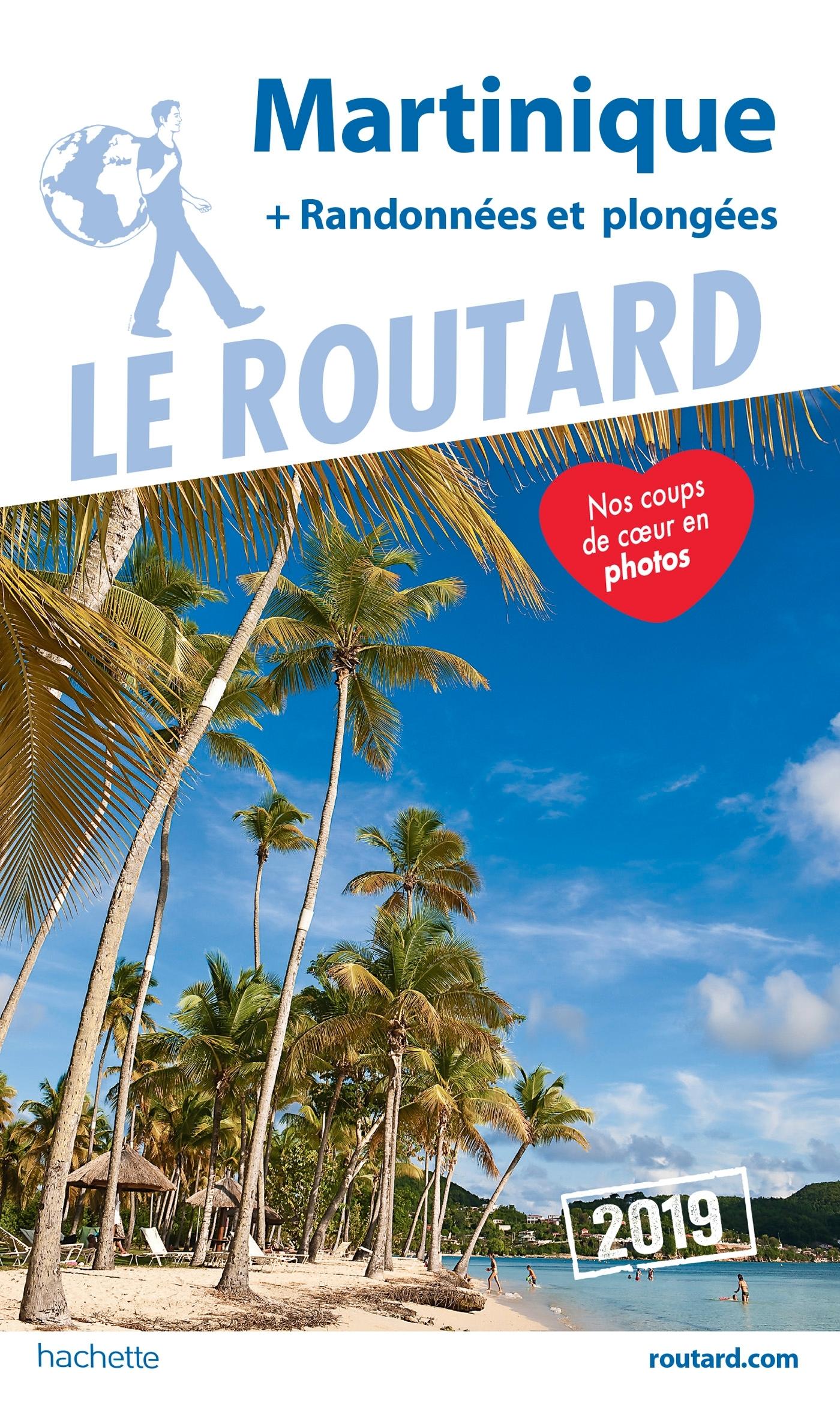 GUIDE DU ROUTARD MARTINIQUE 2019 - (+ RANDONNEES ET PLONGEES)