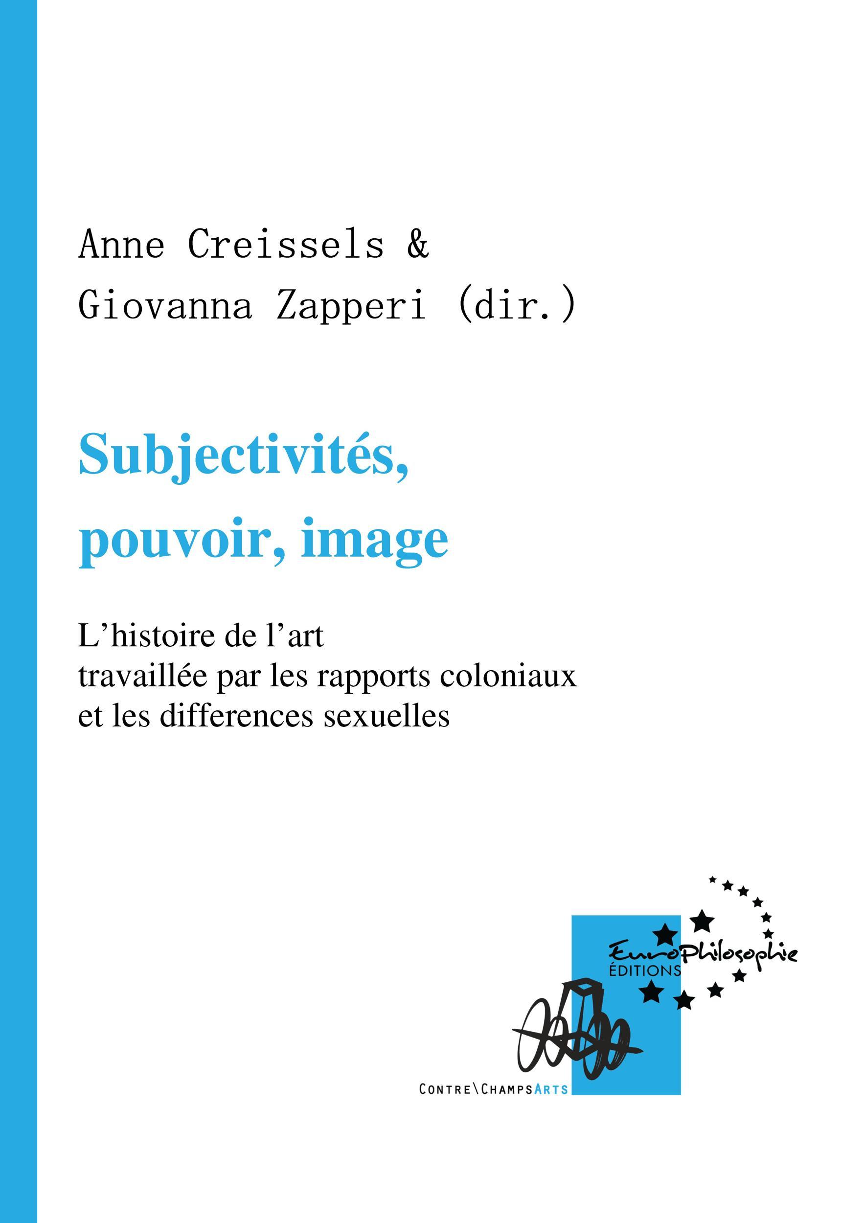 Subjectivités, pouvoir, image, L'HISTOIRE DE L'ART TRAVAILLÉE PAR LES RAPPORTS COLONIAUX ET LES DIFFÉRENCES SEXUELLES