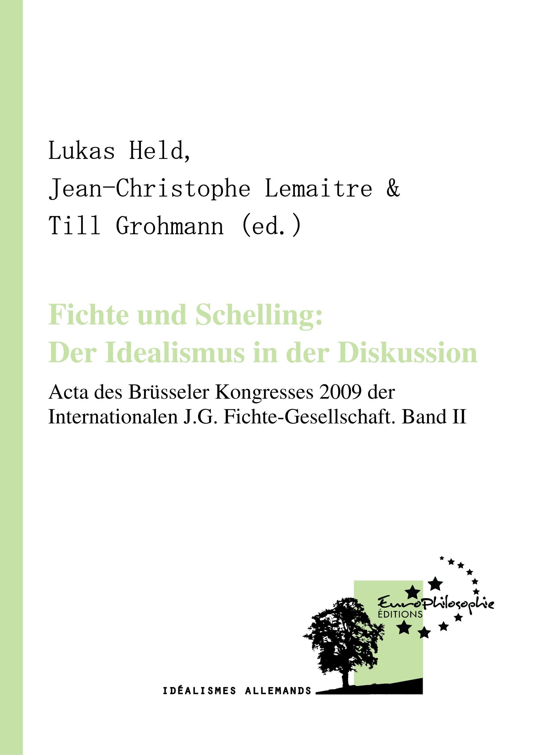 Fichte und Schelling: Der Idealismus in der Diskussion. Volume II, ACTA DES BRÜSSELER KONGRESSES 2009 DER INTERNATIONALEN J.G. FICHTE-GESELLSCHAFT