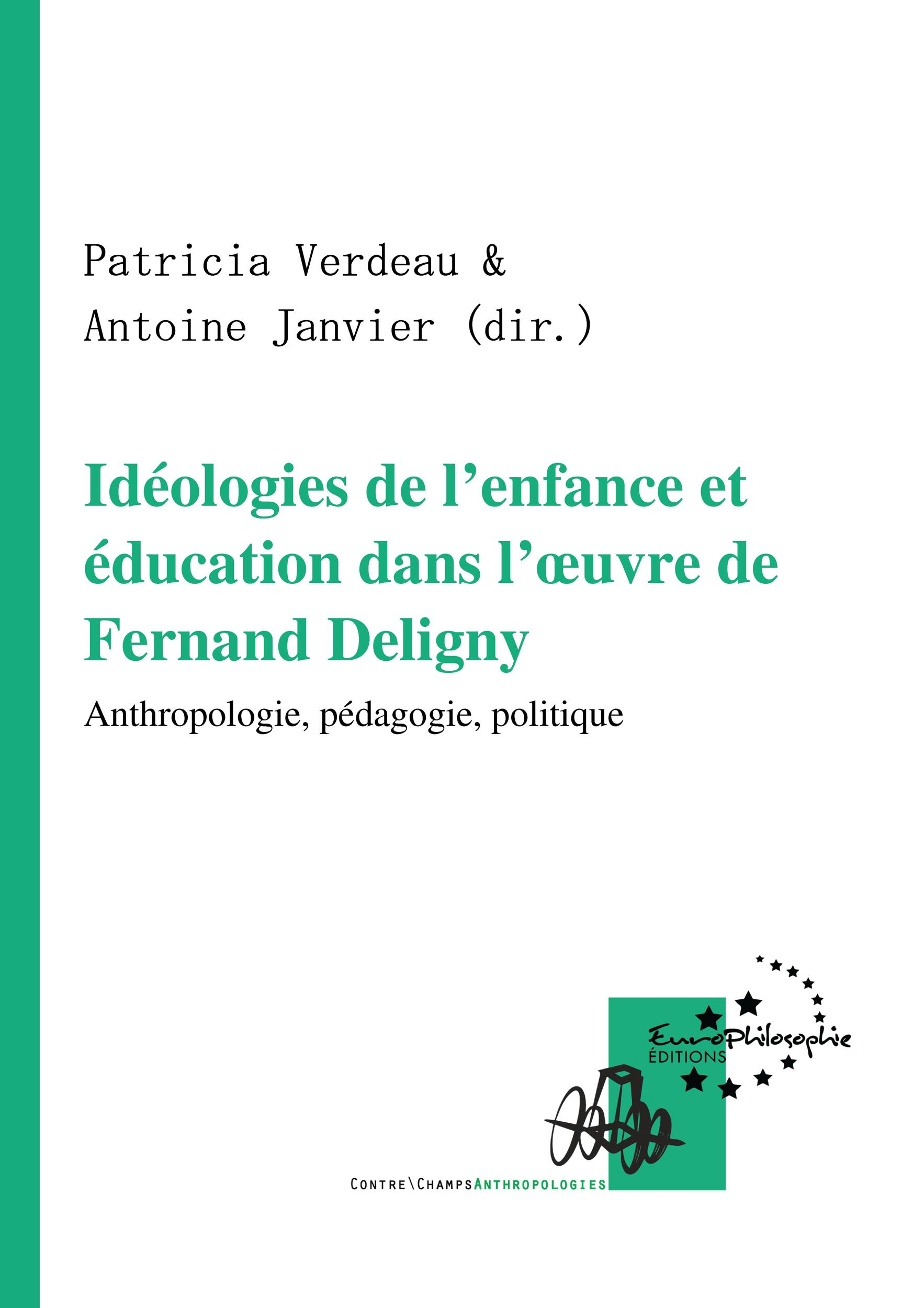 Idéologies de l'enfance et éducation dans l'oeuvre de Fernand Deligny, ANTHROPOLOGIE, PÉDAGOGIE, POLITIQUE