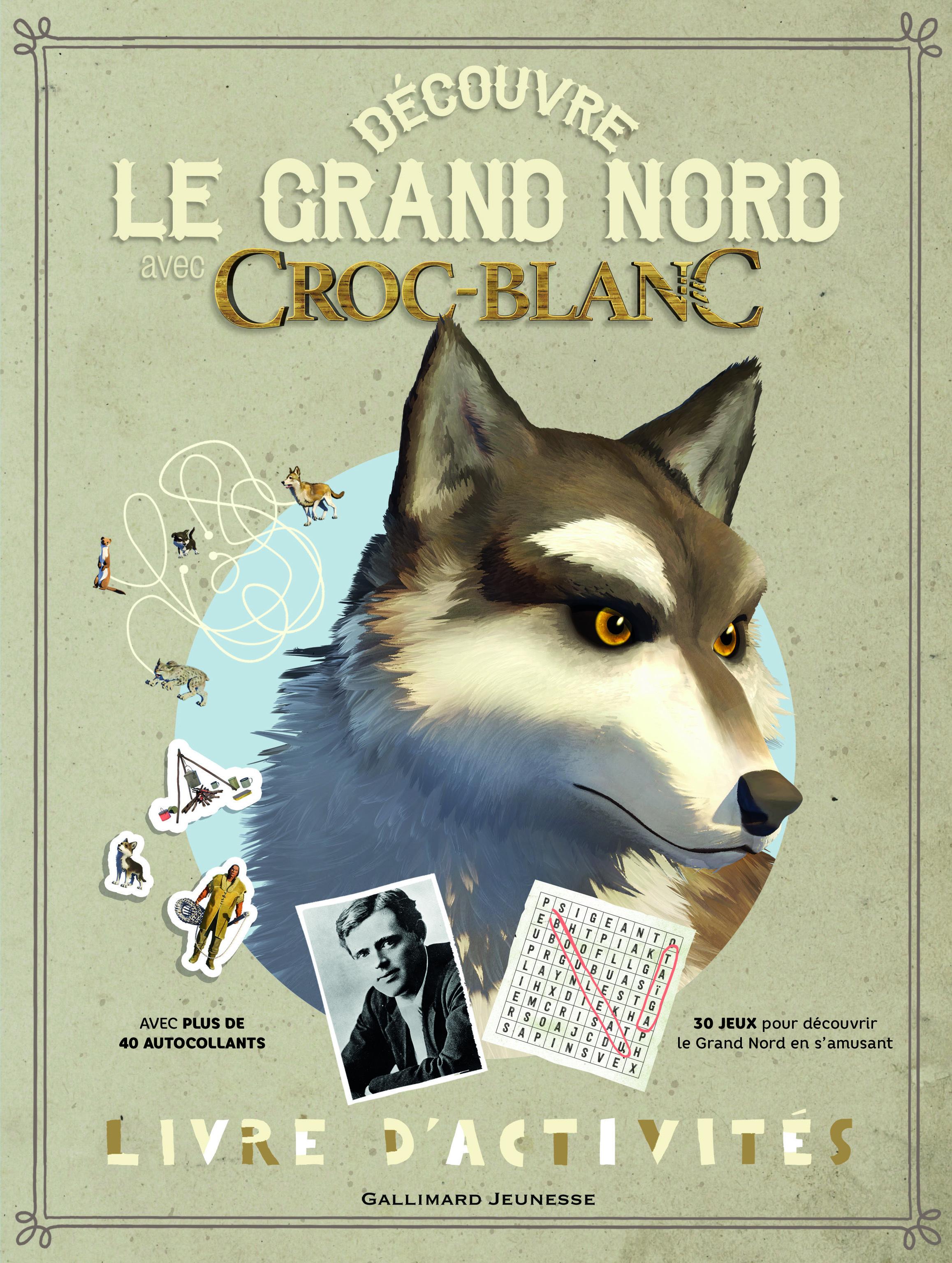 DECOUVRE LE GRAND NORD AVEC CROC-BLANC - LIVRE D'ACTIVITES