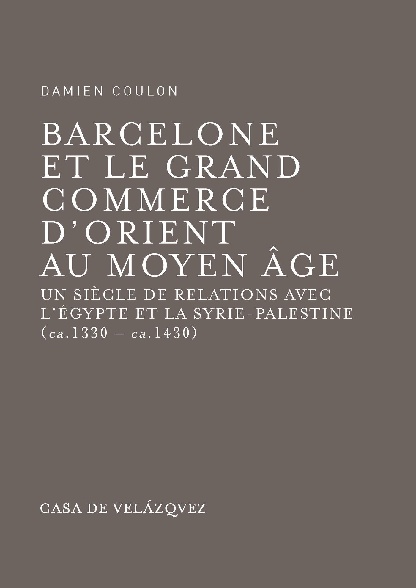 Barcelone et le grand commerce d'Orient au Moyen Âge