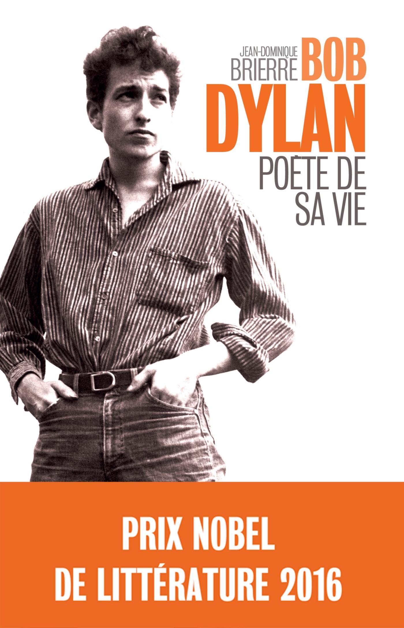 BOB DYLAN, POETE DE SA VIE