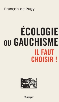 ECOLOGIE OU GAUCHISME : IL FAUT CHOISIR