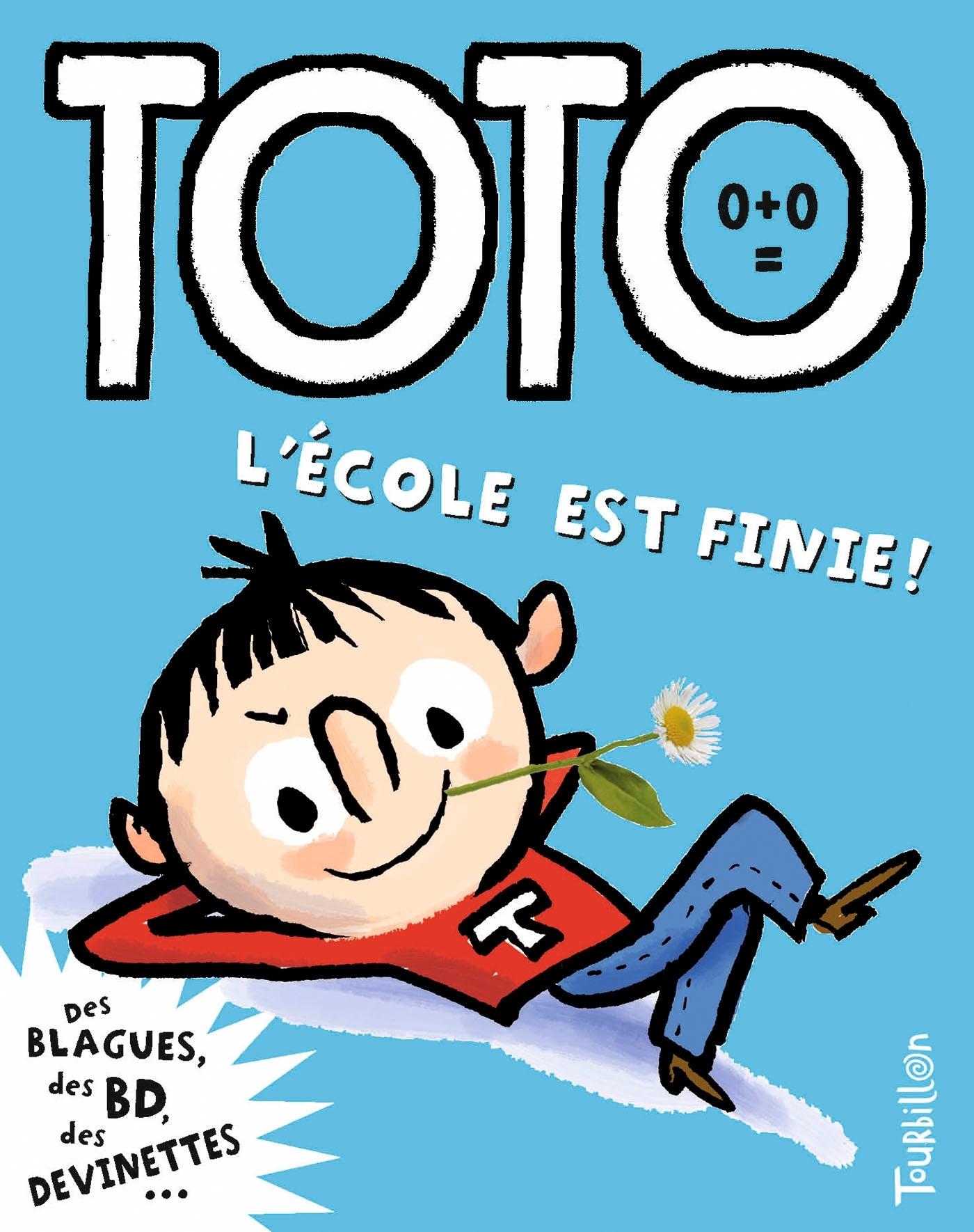 TOTO, L'ECOLE EST FINIE !