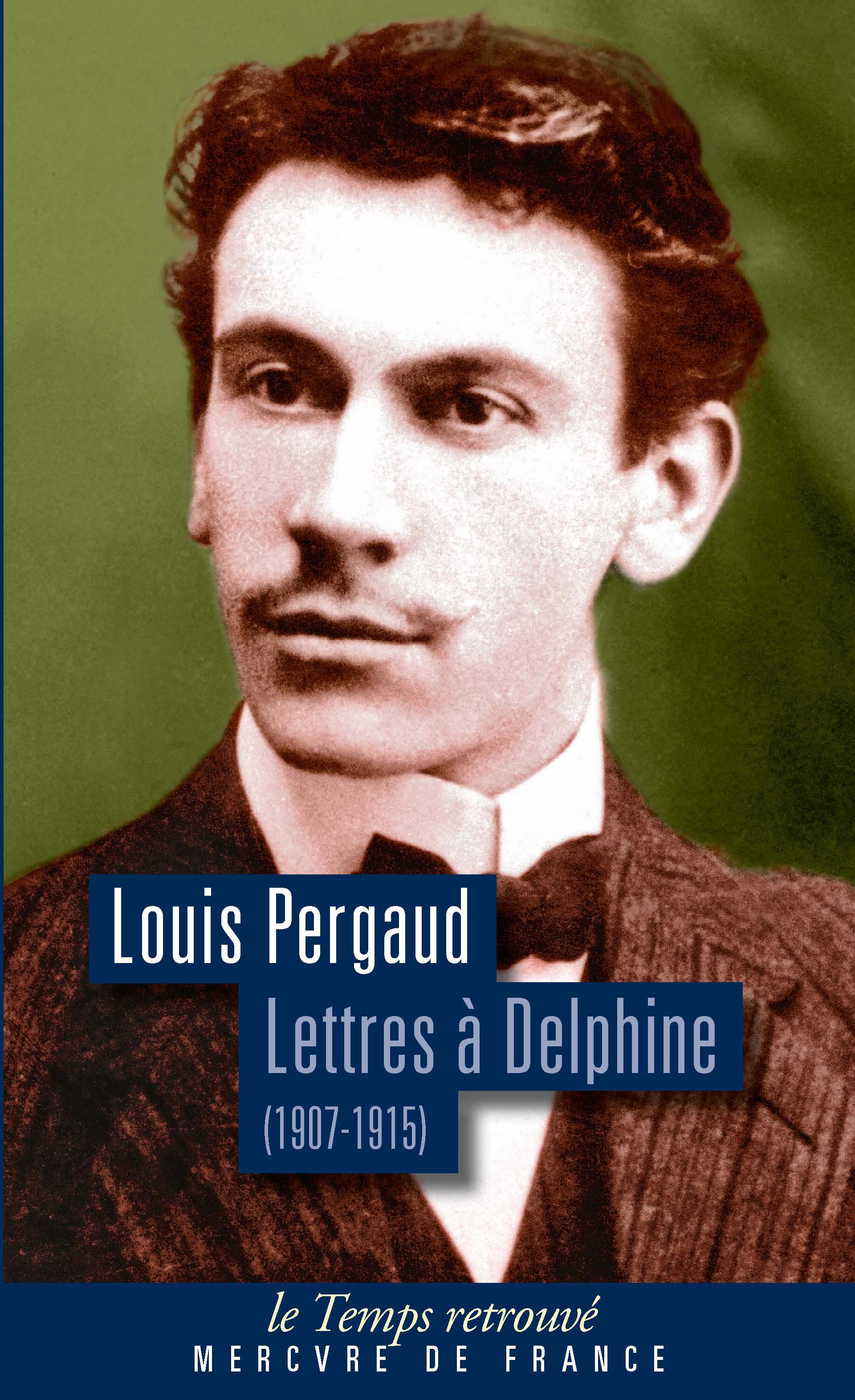 Lettres à Delphine. Correspondance (1907-1915)