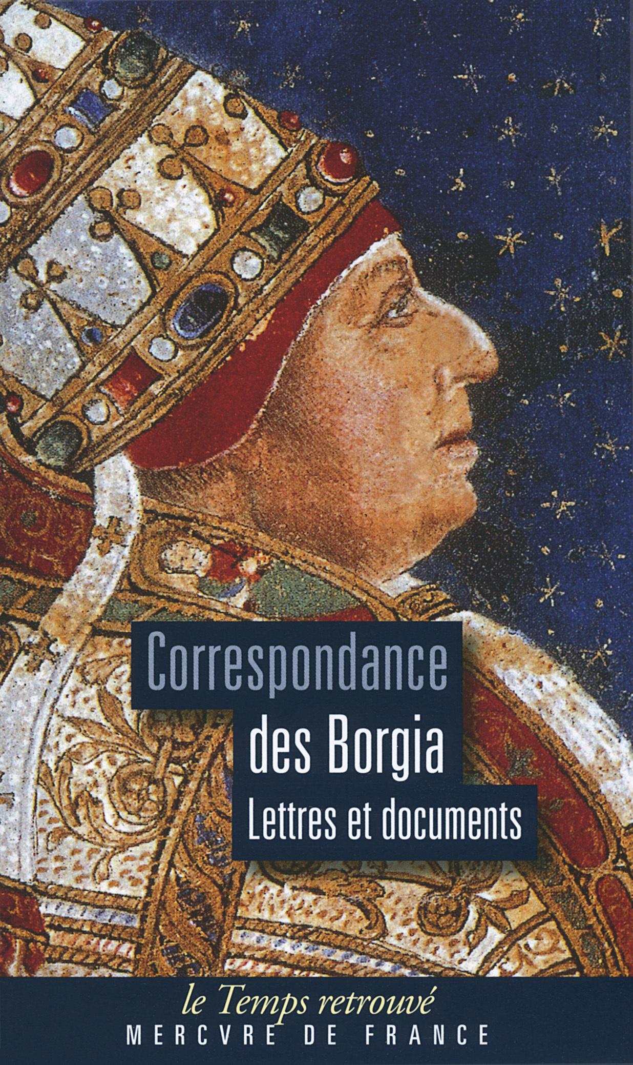 CORRESPONDANCE DES BORGIA LETTRES ET DOCUMENTS