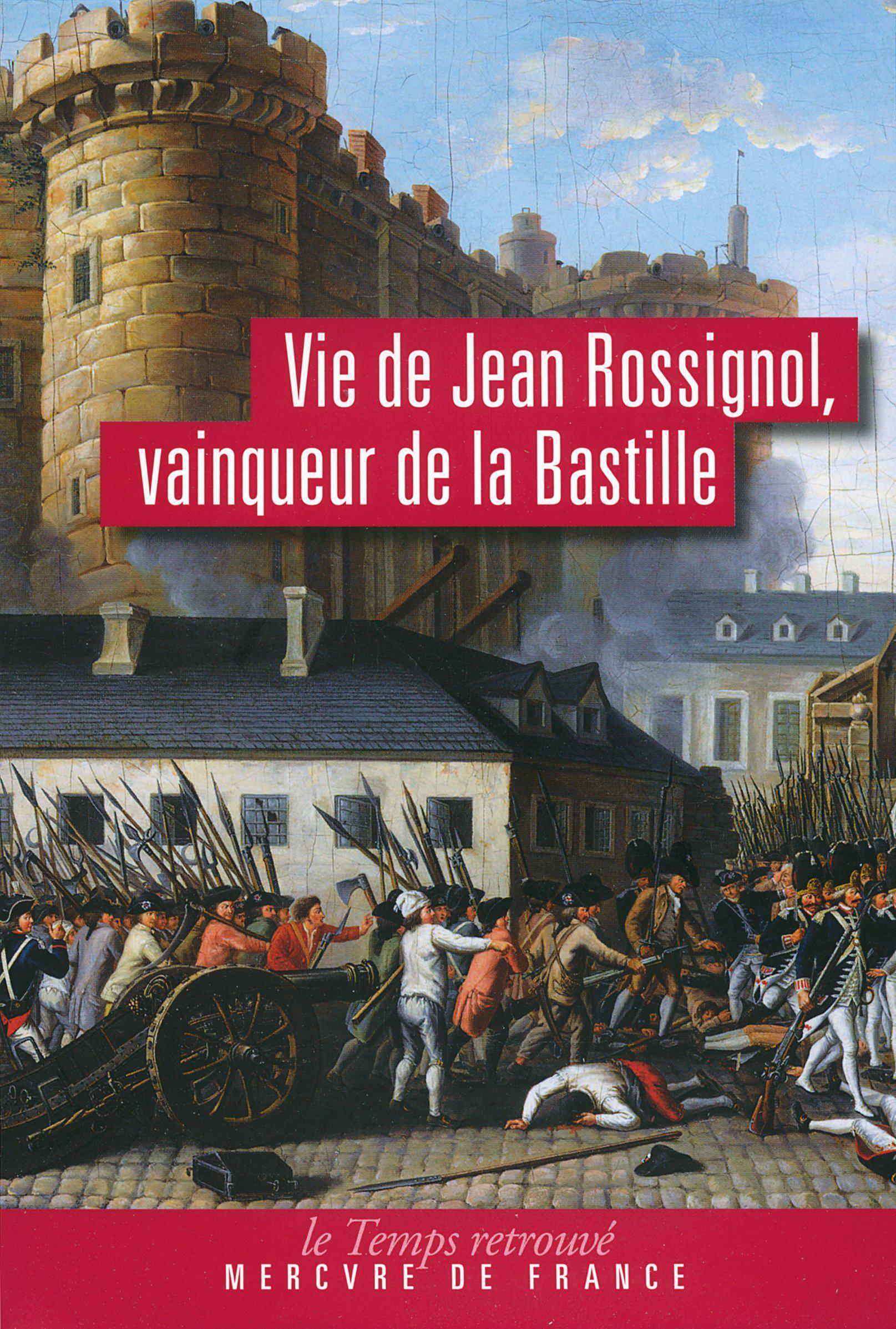 Vie de Jean Rossignol, vainqueur de la Bastille