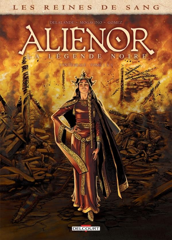 REINES DE SANG - ALIENOR, LA LEGENDE NOIRE - INTEGRALE T01 A 03
