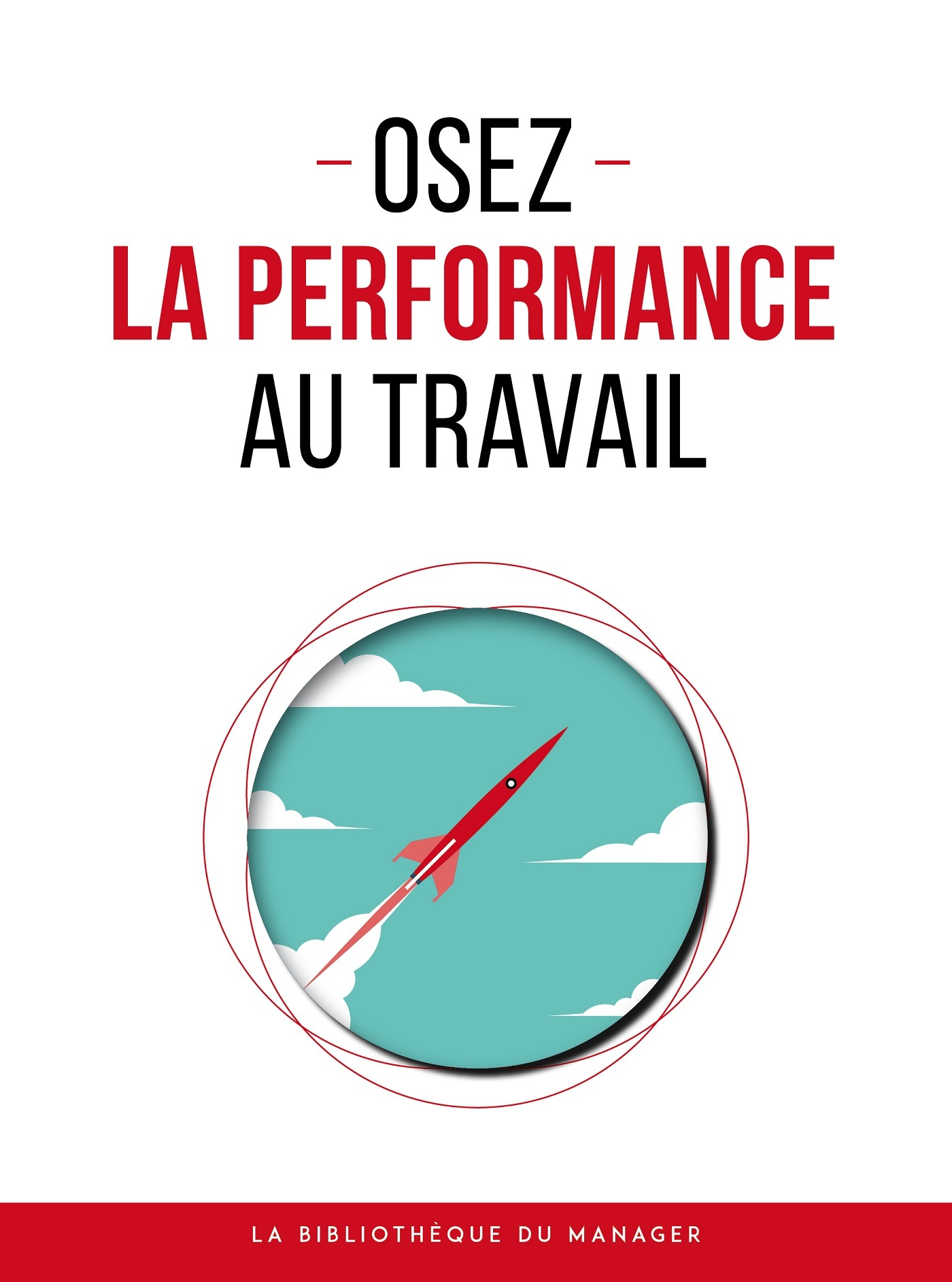 OSEZ LA PERFORMANCE