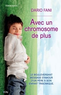 AVEC UN CHROMOSOME DE PLUS