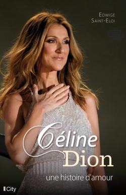 CELINE DION, UNE HISTOIRE D'AMOUR