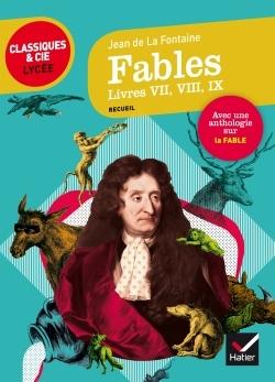 FABLES, LIVRES VII, VIII, IX (LA FONTAINE) - SUIVI D'UNE ANTHOLOGIE SUR LE GENRE DE LA FABLE
