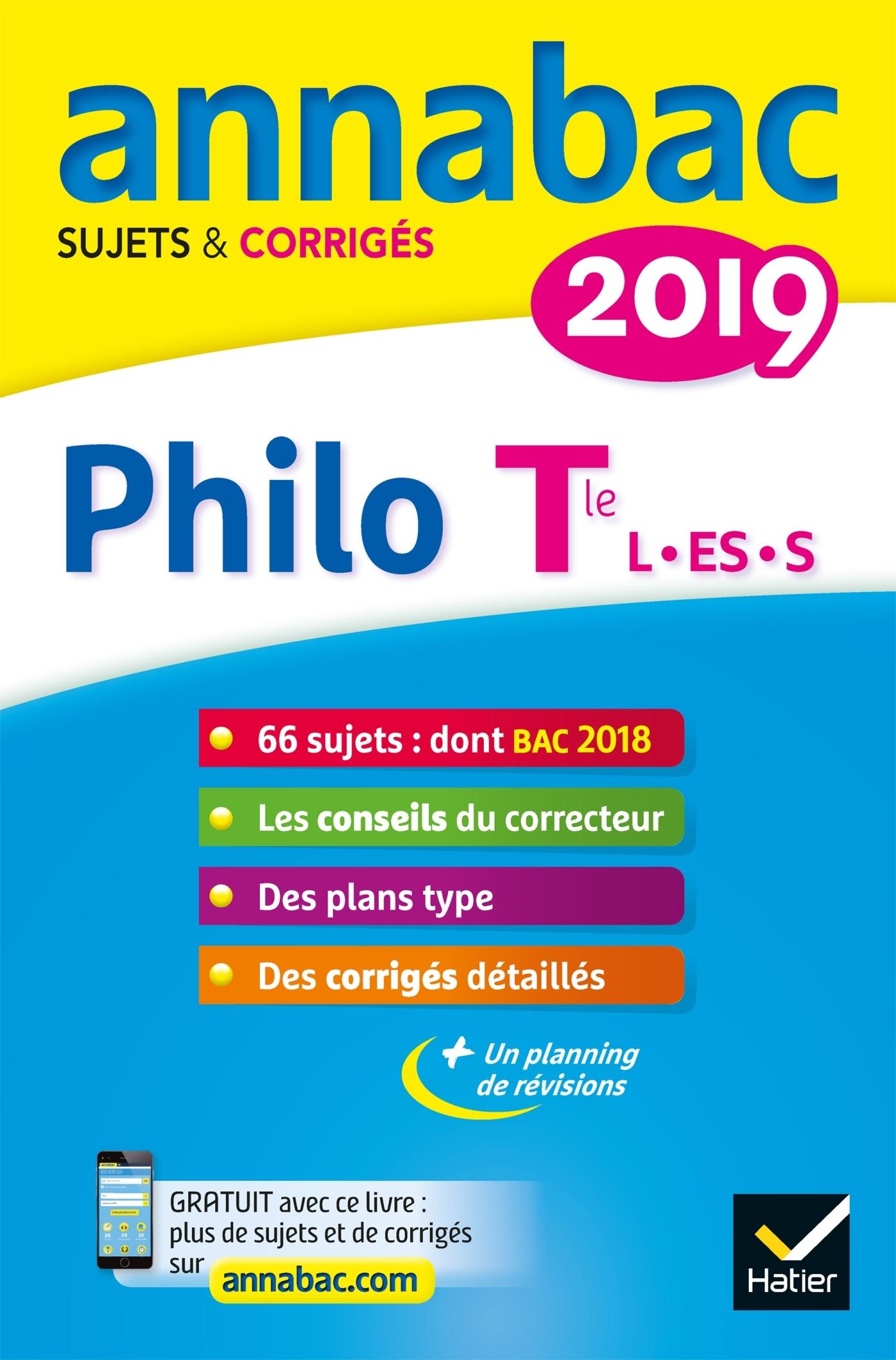 4 - ANNALES ANNABAC 2019 PHILOSOPHIE TLE L, ES, S - SUJETS ET CORRIGES DU BAC  TERMINALE SERIES GEN