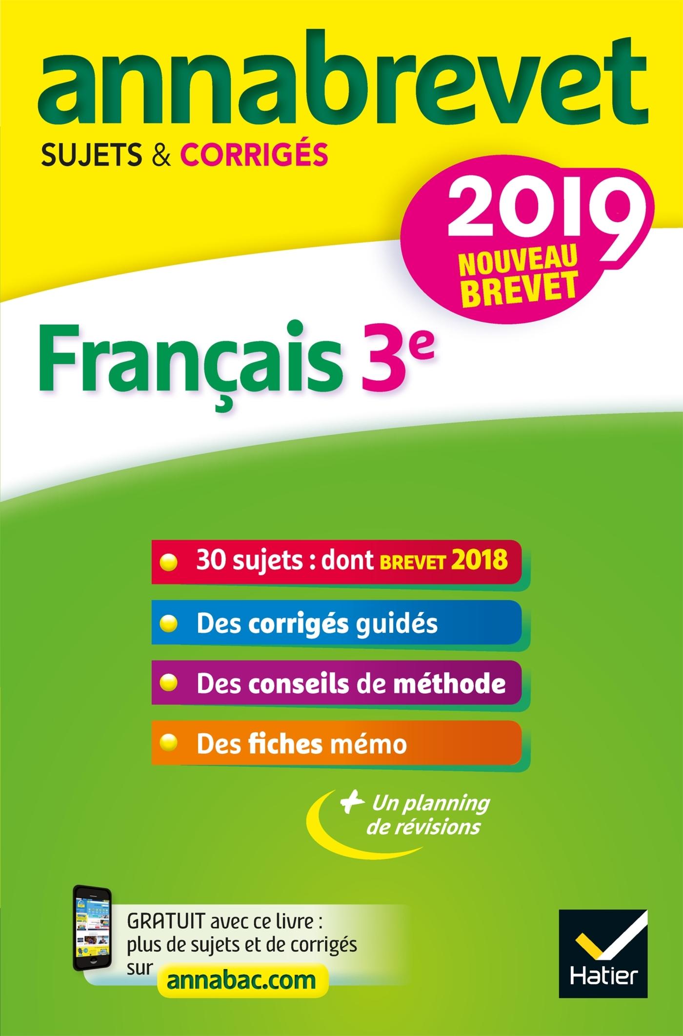 ANNALES DU BREVET ANNABREVET 2019 FRANCAIS 3E - 26 SUJETS CORRIGES (QUESTIONS, DICTEE, REDACTION)