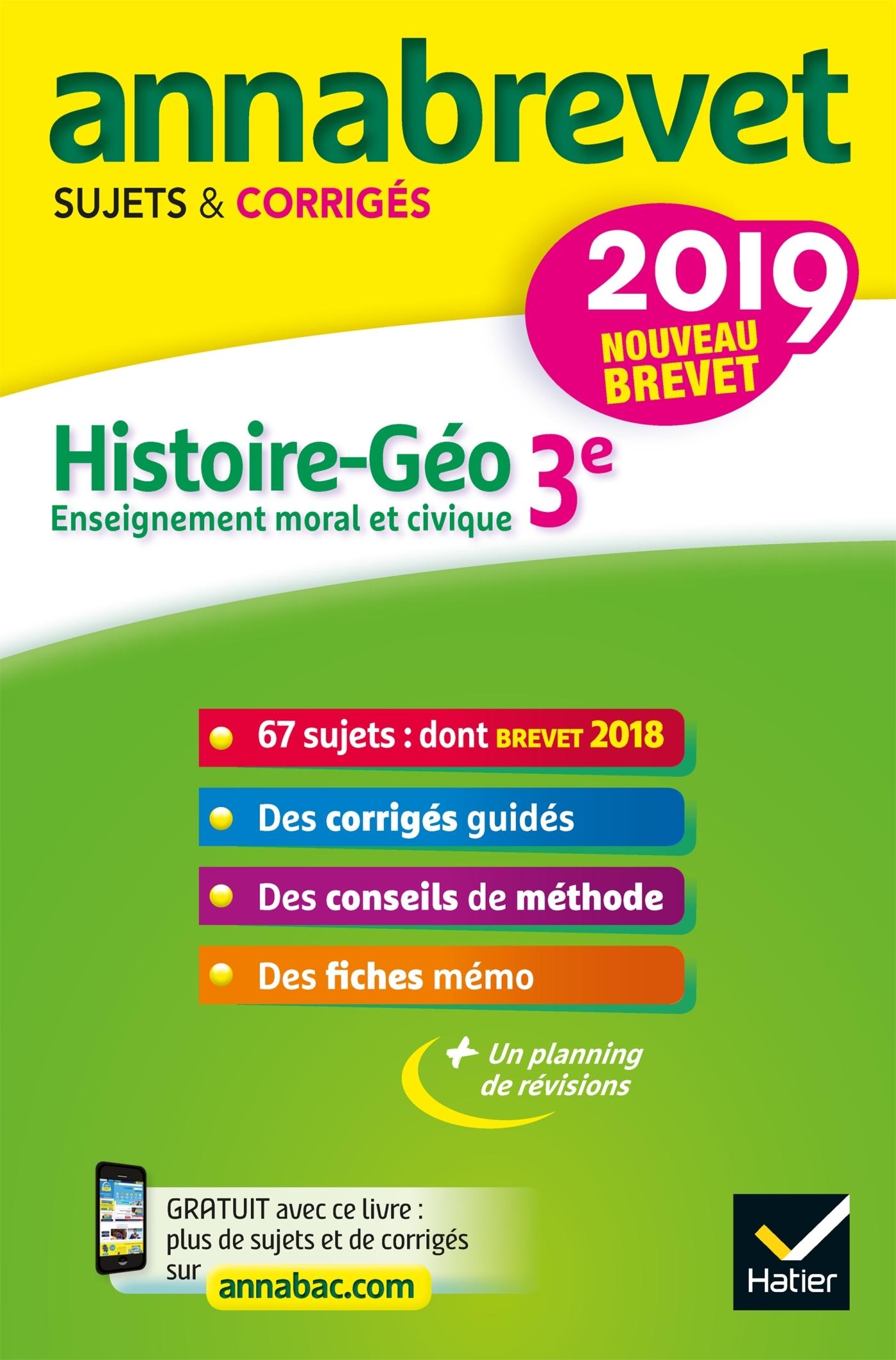 4 - ANNALES DU BREVET ANNABREVET 2019 HISTOIRE GEOGRAPHIE EMC 3E - 65 SUJETS CORRIGES