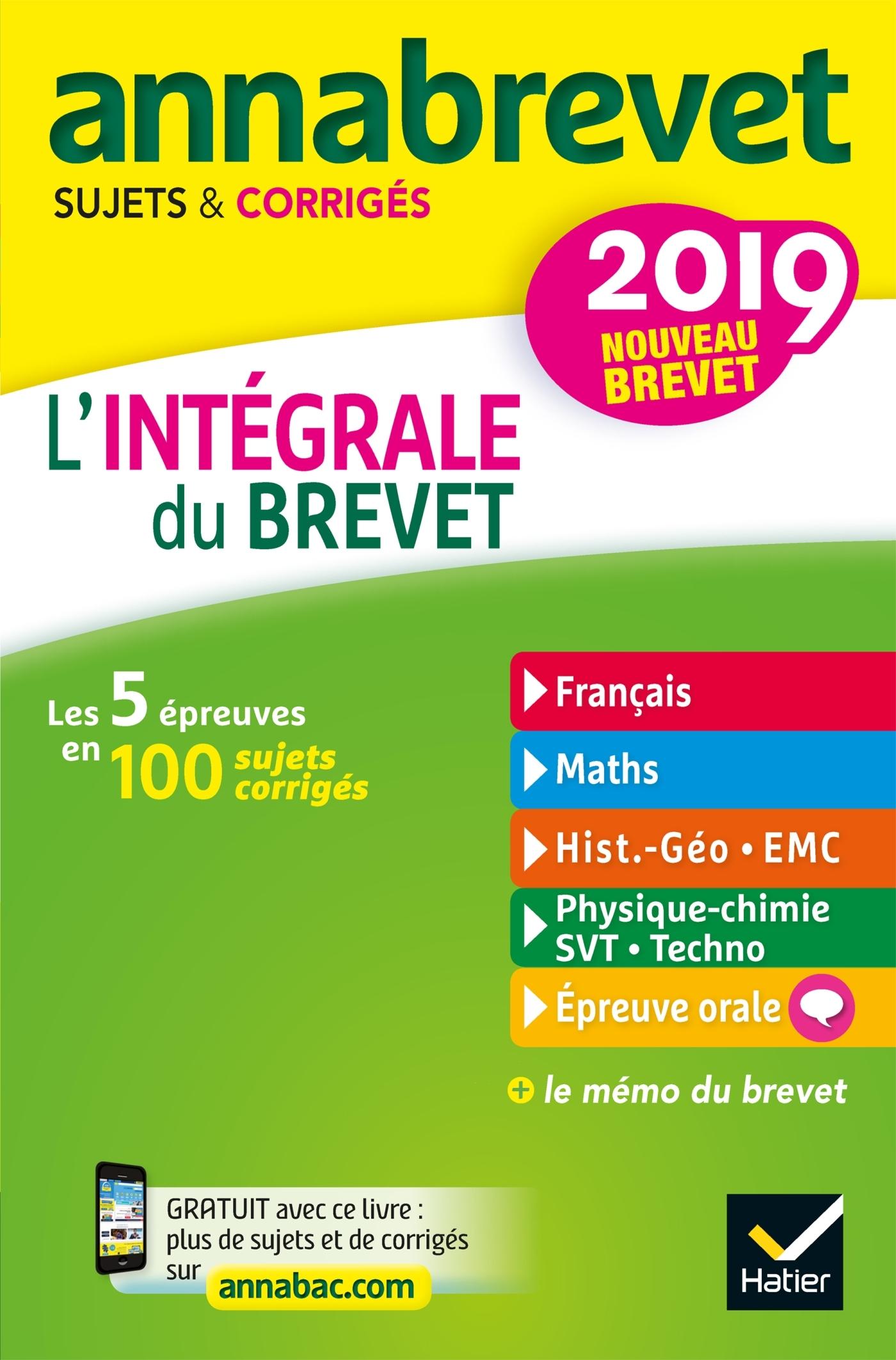 6 - ANNALES ANNABREVET 2019 L'INTEGRALE DU NOUVEAU BREVET 3E - POUR SE PREPARER AUX 4 EPREUVES ECRIT