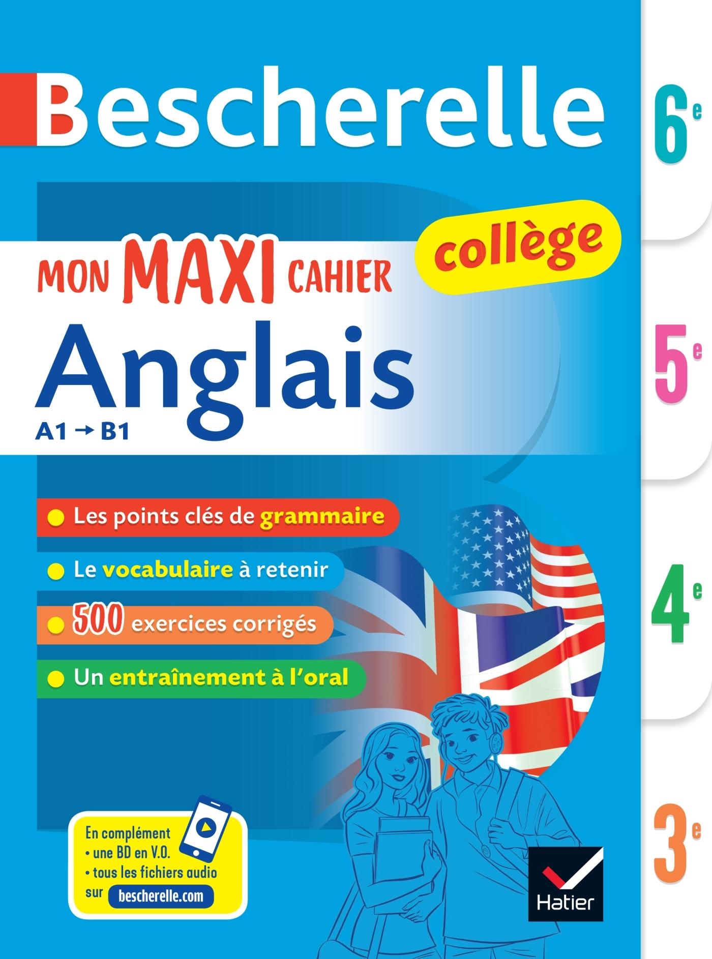 BESCHERELLE MON MAXI CAHIER D'ANGLAIS 6E, 5E, 4E, 3E - POUR PROGRESSER EN ANGLAIS AU COLLEGE (A1 VER