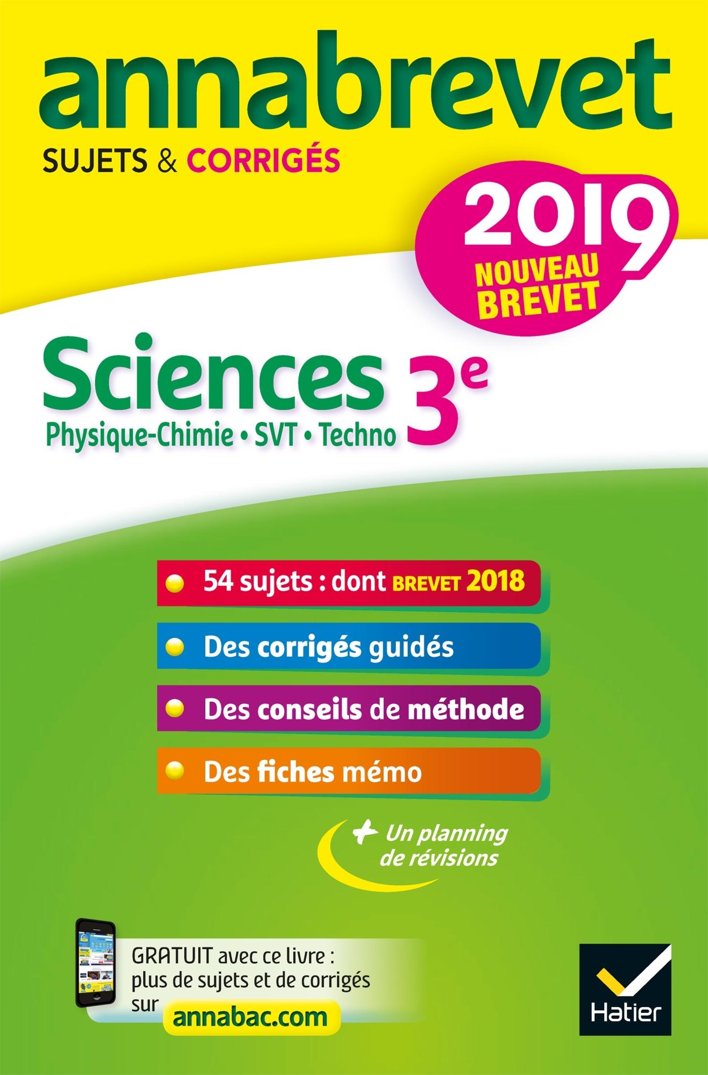 ANNALES DU BREVET ANNABREVET 2019 SCIENCES (PHYSIQUE-CHIMIE SVT TECHNOLOGIE) 3E - 54 SUJETS CORRIGES