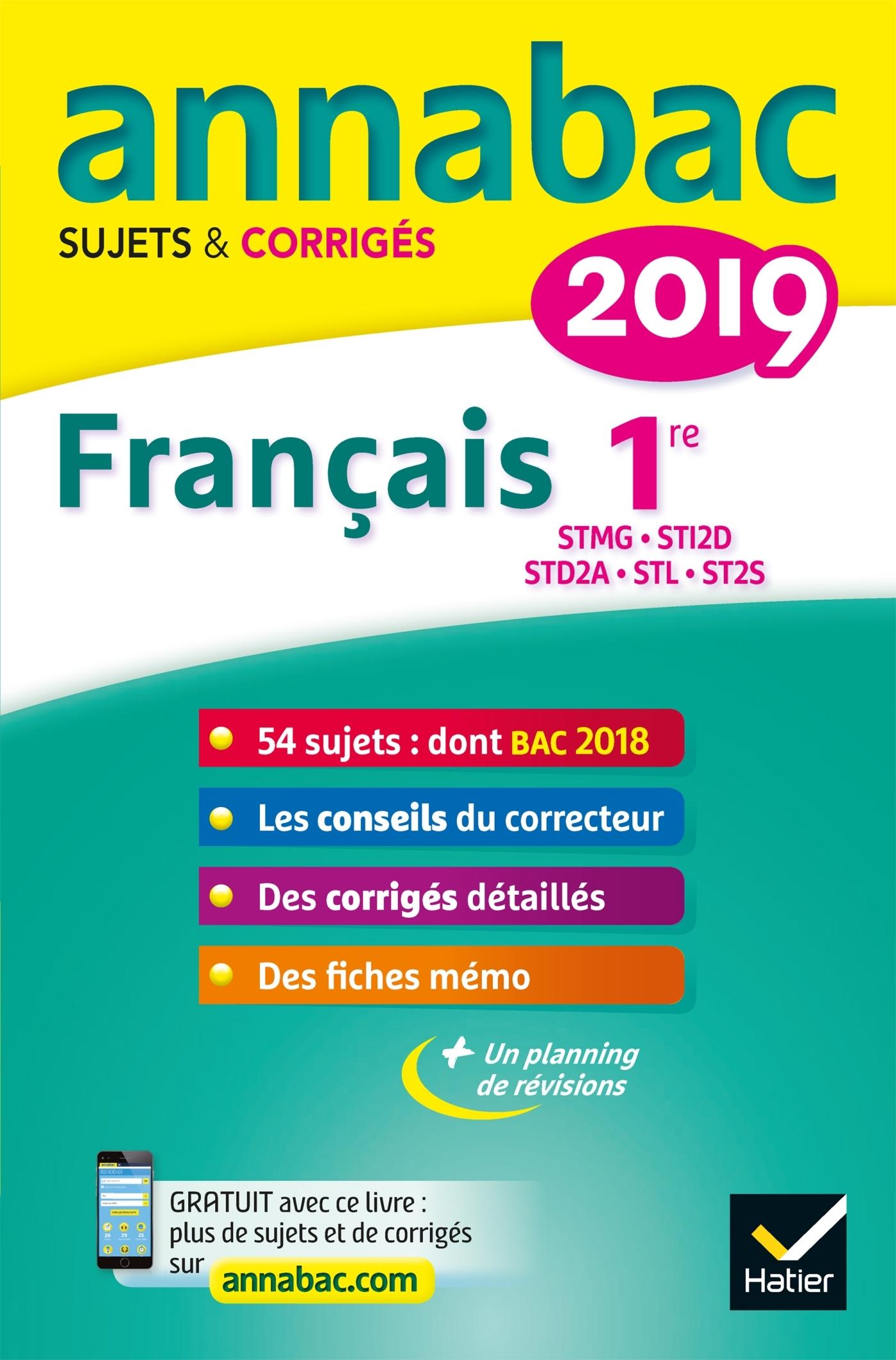 ANNALES ANNABAC 2019 FRANCAIS 1RE STMG, STI2D, STD2A, STL, ST2S - SUJETS ET CORRIGES DU BAC  PREMIE