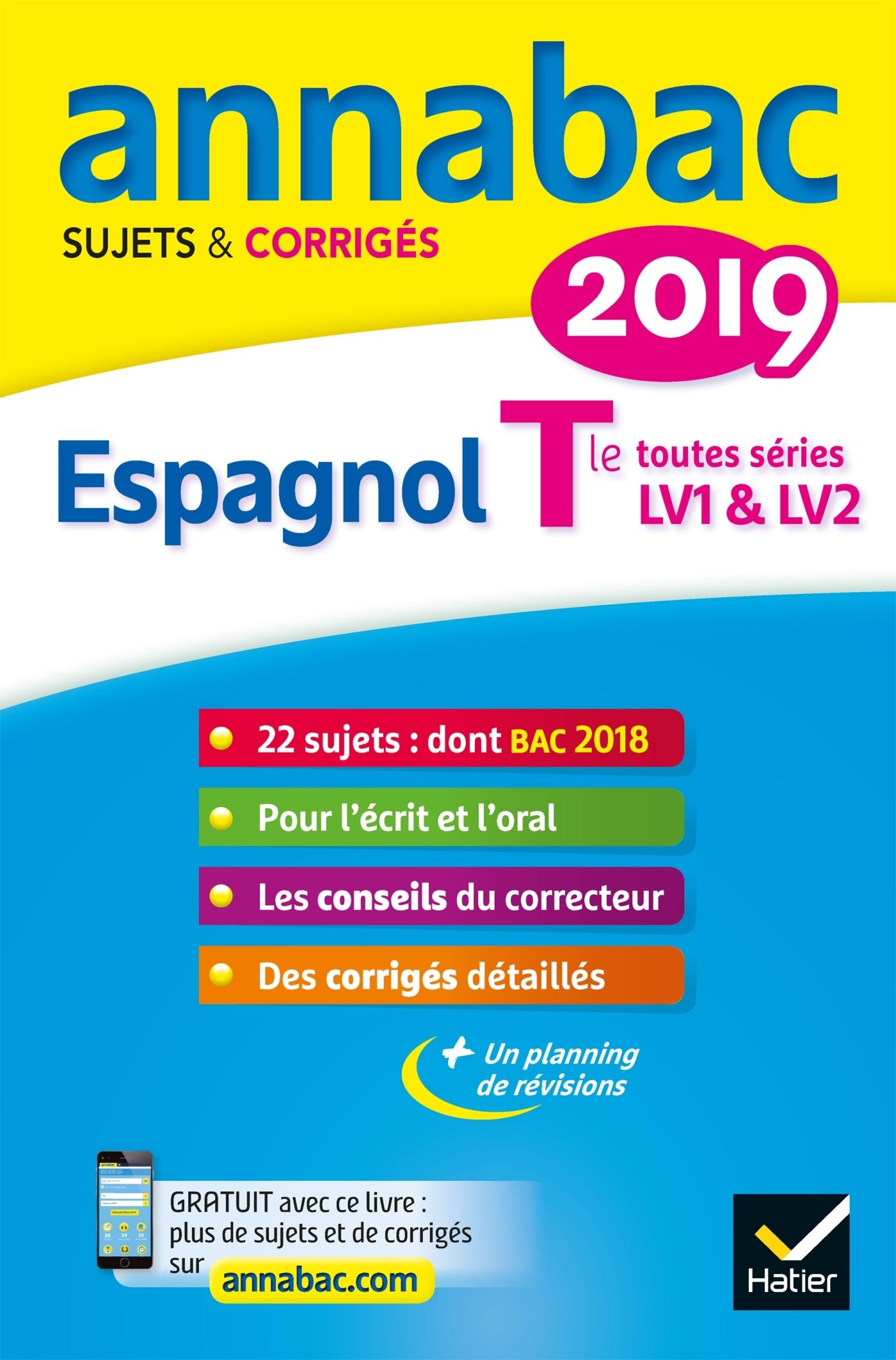 6 - ANNALES ANNABAC 2019 ESPAGNOL TLE LV1 ET LV2 - SUJETS ET CORRIGES DU BAC  TERMINALE TOUTES SERI