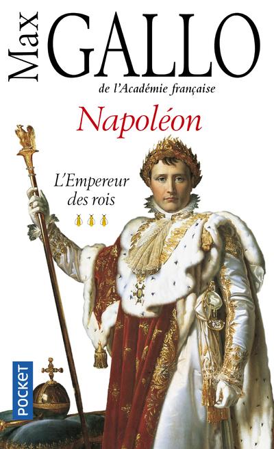 NAPOLEON - TOME 3 L'EMPEREUR DES ROIS - VOL3