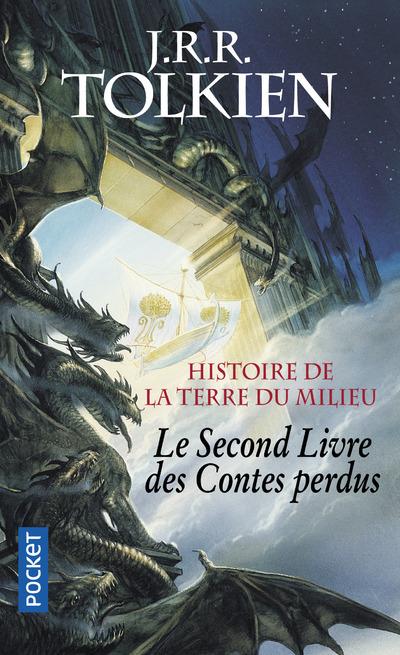 HISTOIRE DE LA TERRE DU MILEU - LE SECOND LIVRE DES CONTES PERDUS