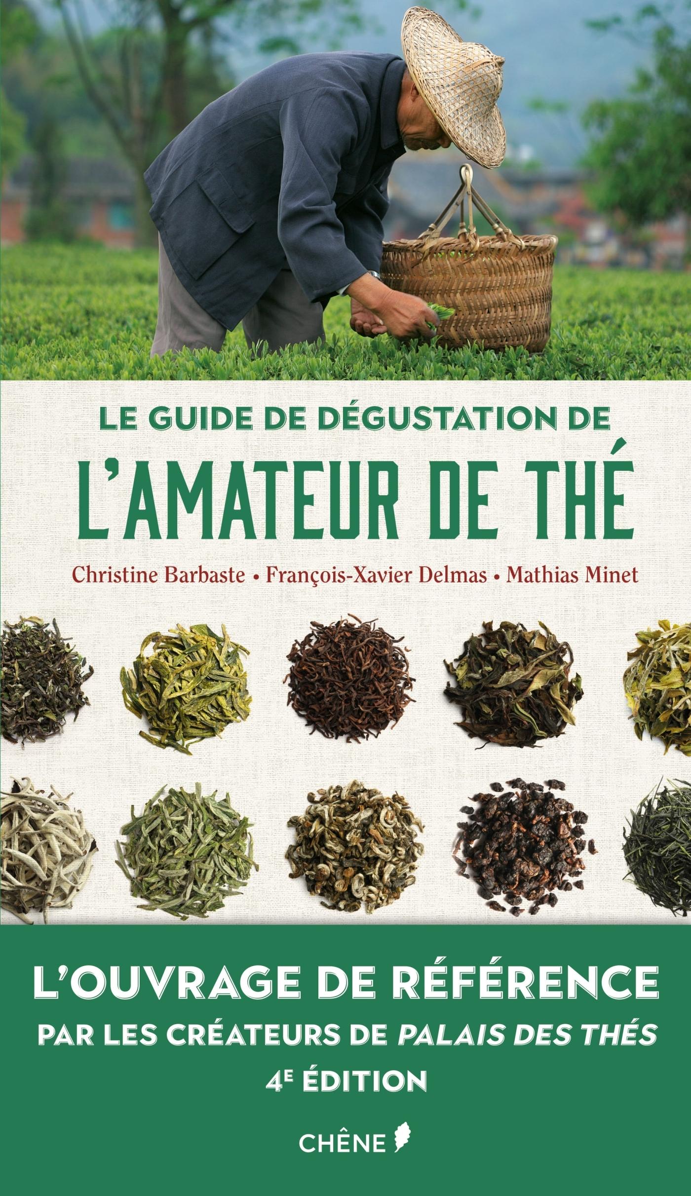 LE GUIDE DE DEGUSTATION DE L'AMATEUR DE THE - NOUVELLE EDITION - L'OUVRAGE DE REFERENCE PAR LES CREA