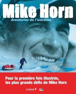 MIKE HORN : AVENTURIER DE L'EXTREME
