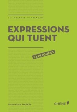 EXPRESSIONS QUI TUENT EXPLIQUEES