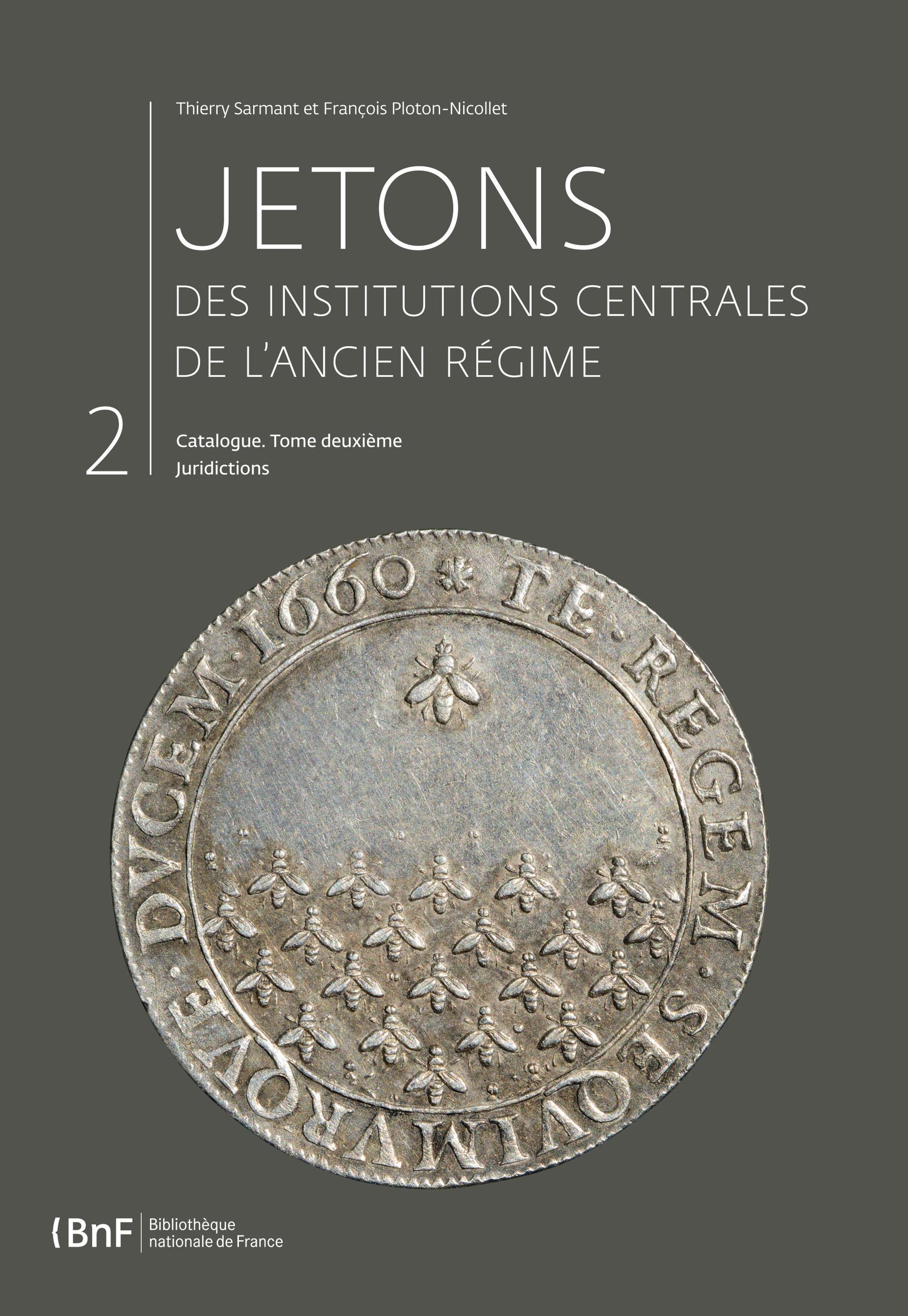Jetons des institutions centrales de l'Ancien Régime. Catalogue. Tome II, JURIDICTIONS (N°826 À 2621)