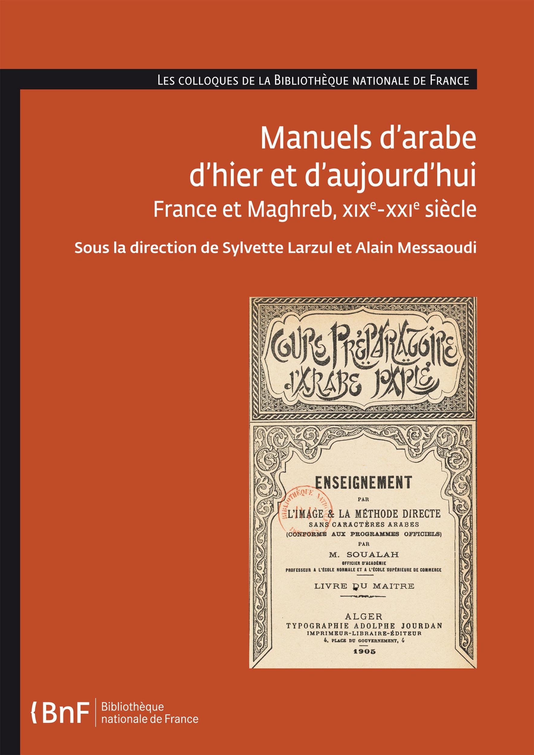 Manuels d'arabe d'hier et d'aujourd'hui, FRANCE ET MAGHREB, XIXE-XXIE SIÈCLE