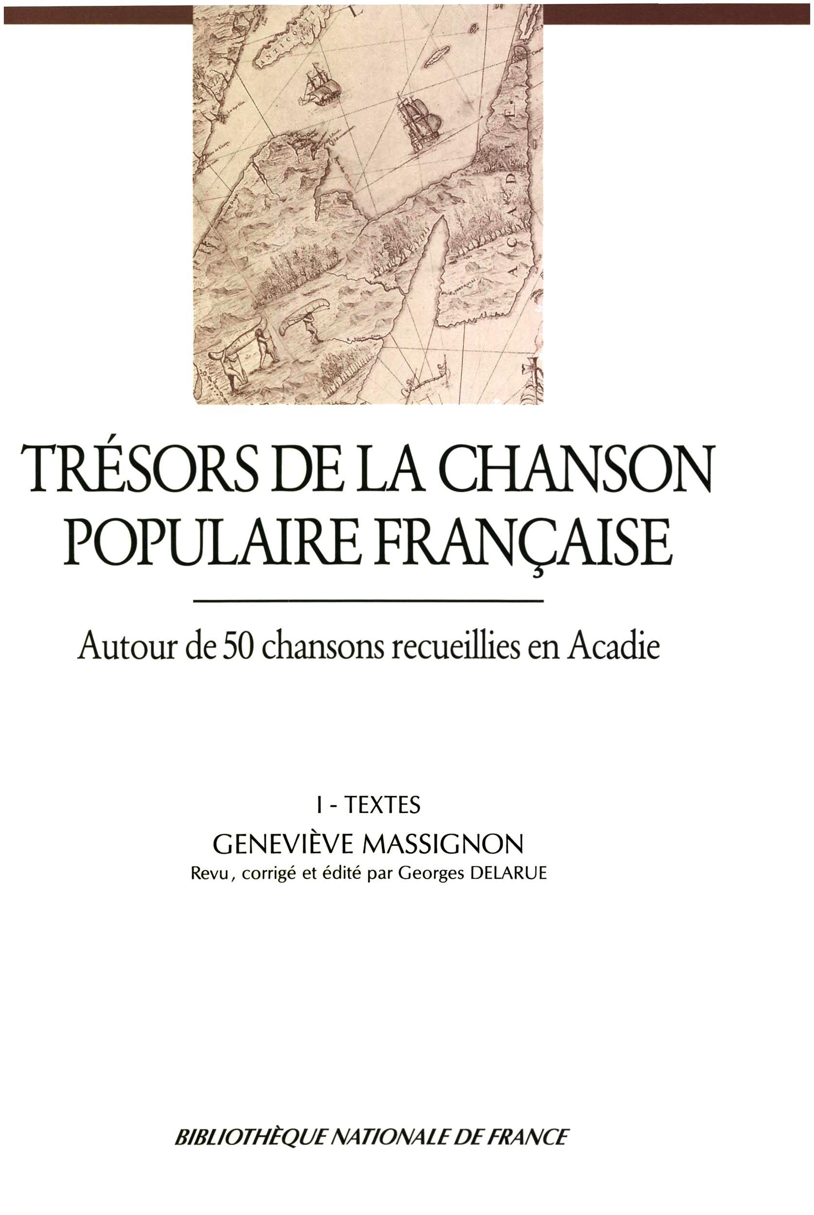 Trésors de la chanson populaire française. Autour de 50 chansons recueillies en Acadie