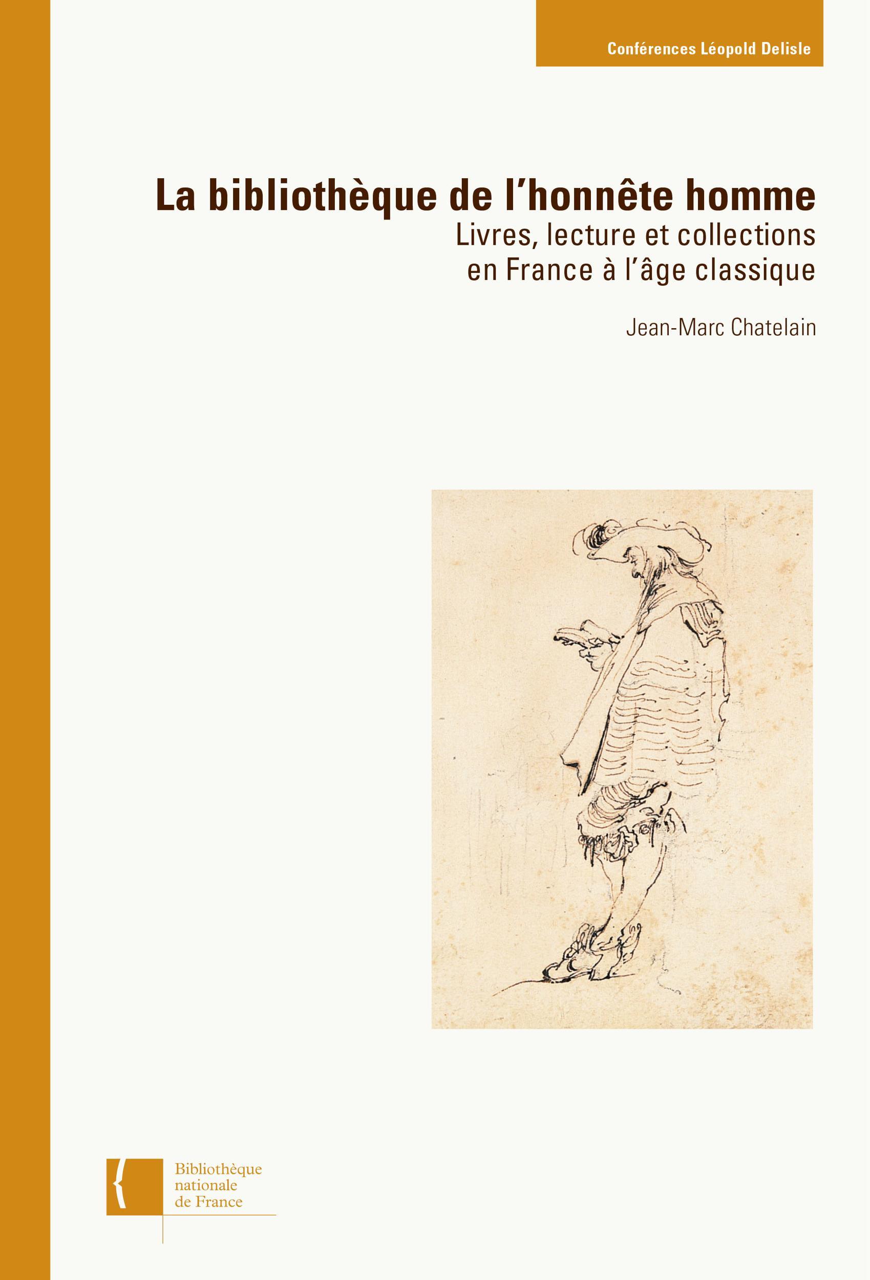 La Bibliothèque de l'honnête homme, LIVRES, LECTURE ET COLLECTIONS EN FRANCE À L'ÂGE CLASSIQUE