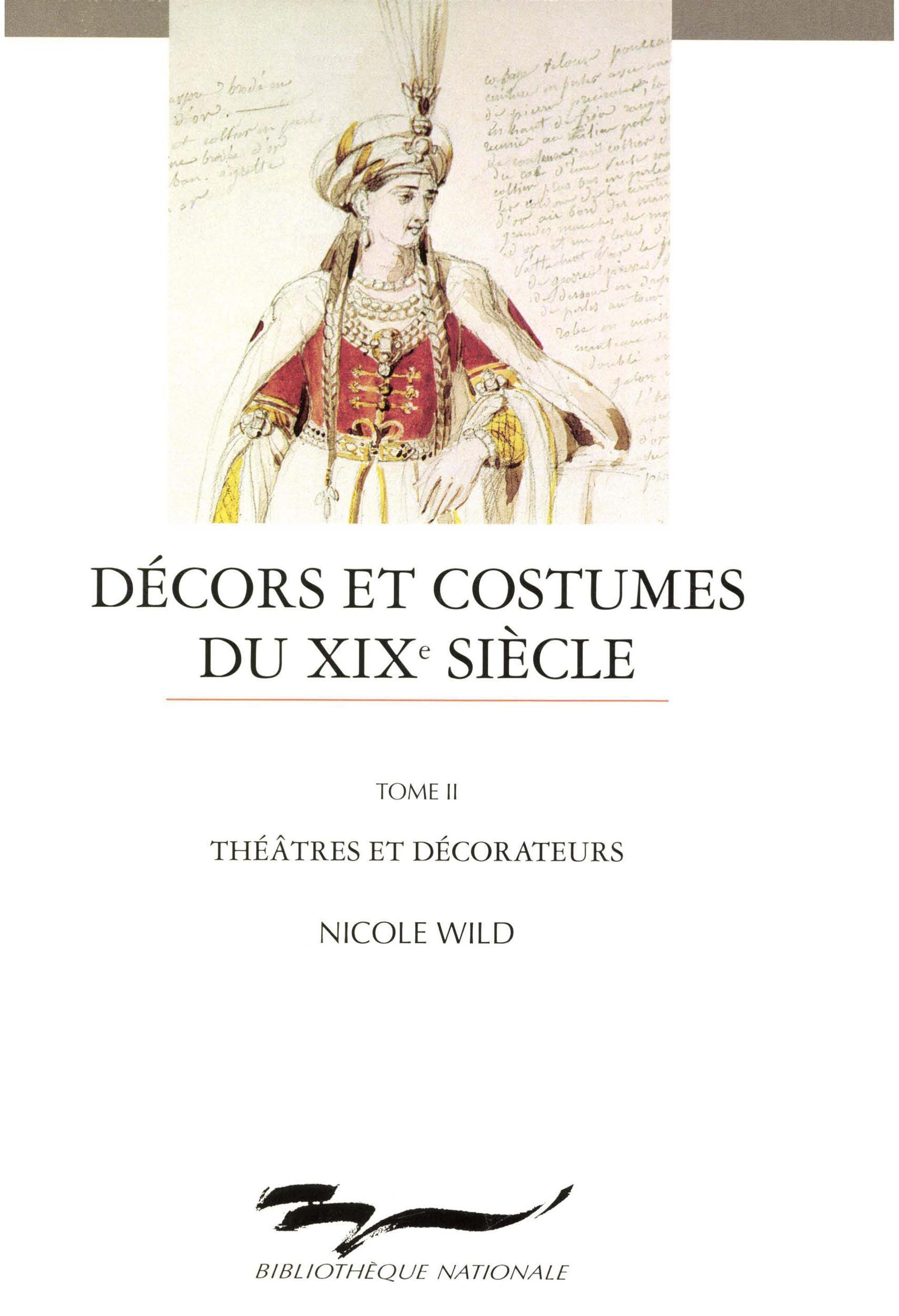 Décors et costumes du XIXe siècle. TomeII, THÉÂTRE ET DÉCORATEURS