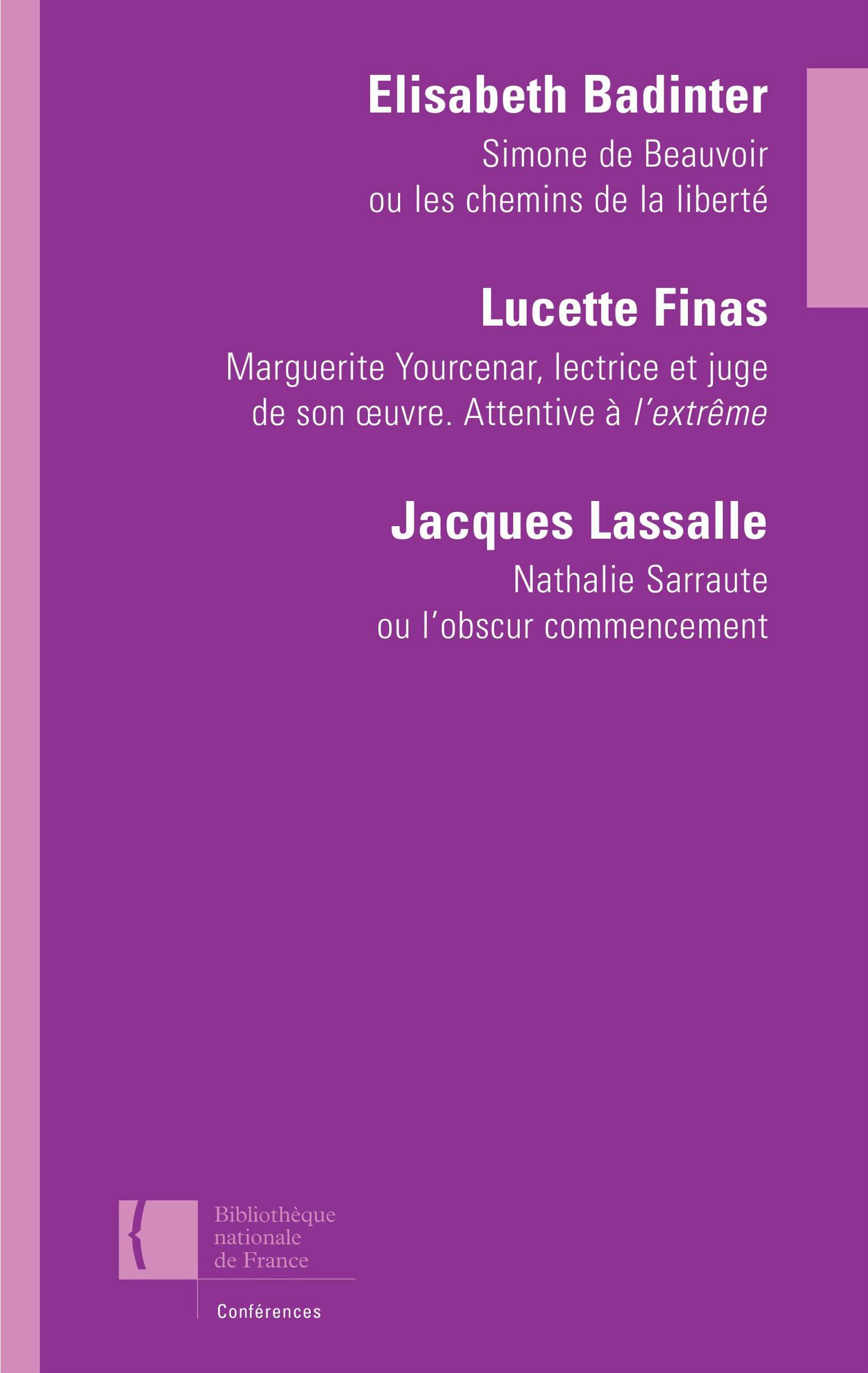 Trois conférences, SIMONE DE BEAUVOIR, MARGUERITE YOURCENAR, NATHALIE SARRAUTE