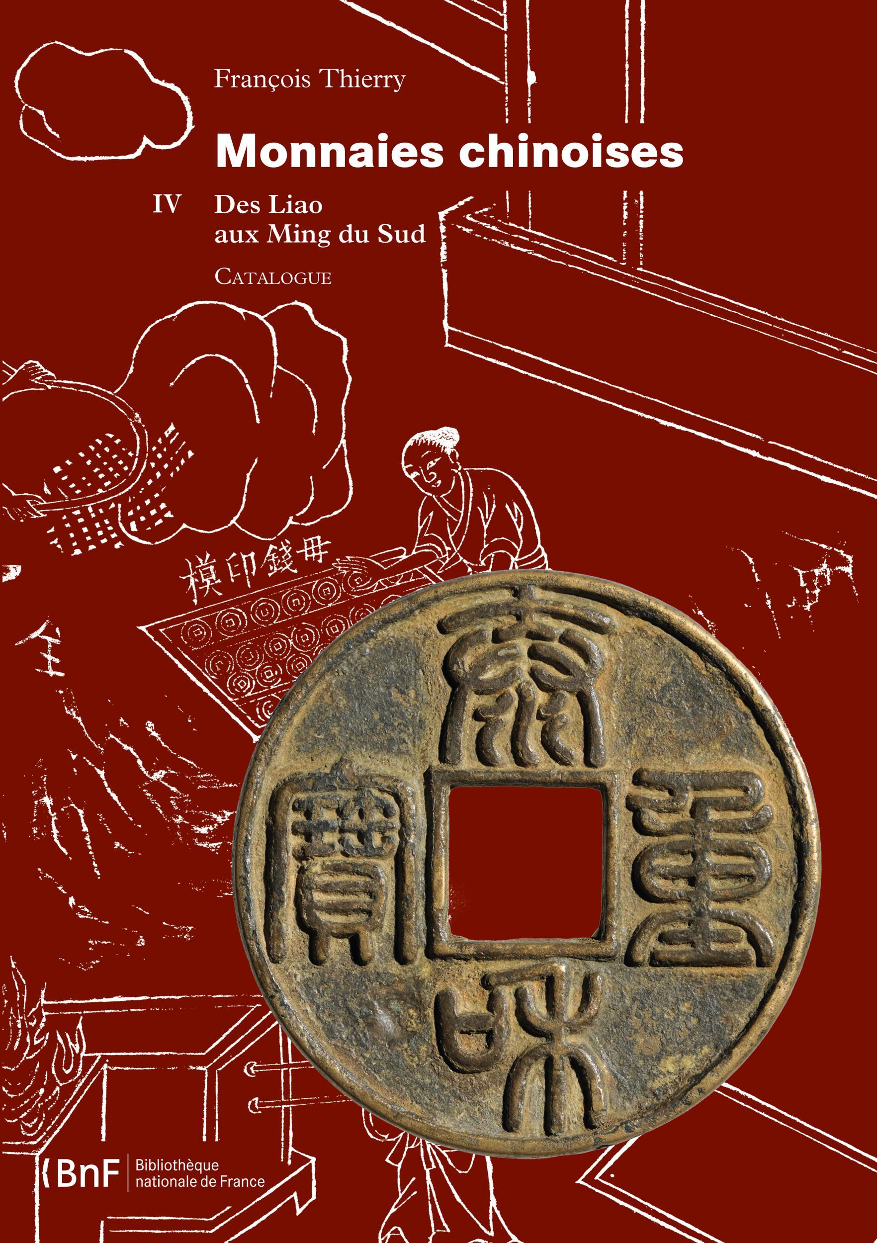 Monnaies chinoises. TomeIV, DES LIAO AUX MING DU SUD