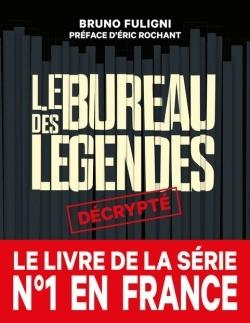 LE BUREAU DES LEGENDES DECRYPTE