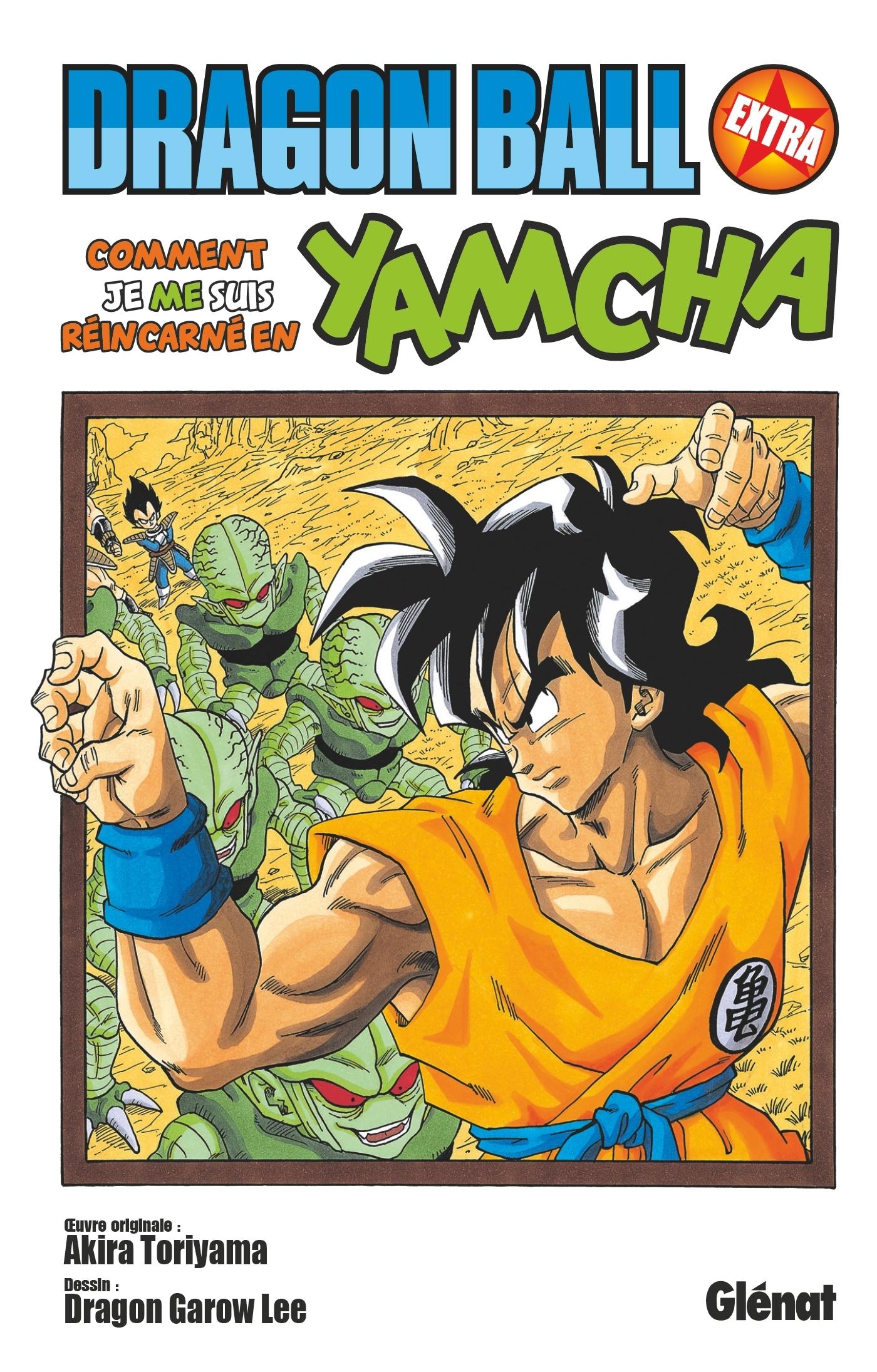 DRAGON BALL - EXTRA - DRAGON BALL (EDITION ORIGINALE) - COMMENT JE ME SUIS REINCARNE EN YAMCHA !