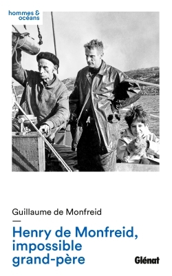 HENRY DE MONFREID, IMPOSSIBLE GRAND-PERE