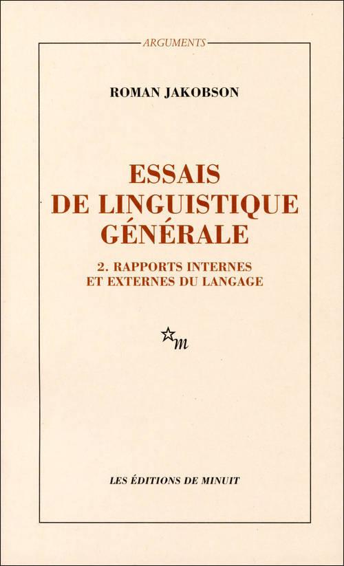 ESSAIS DE LINGUISTIQUE GENERALE T2 RAPPORTS INTERNES ET EXTERNES DU LANGAGE