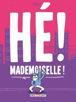 HE ! MADEMOISELLE !