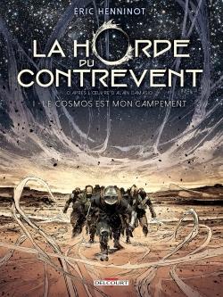 LA HORDE DU CONTREVENT T01.  LE COSMOS EST MON CAMPEMENT